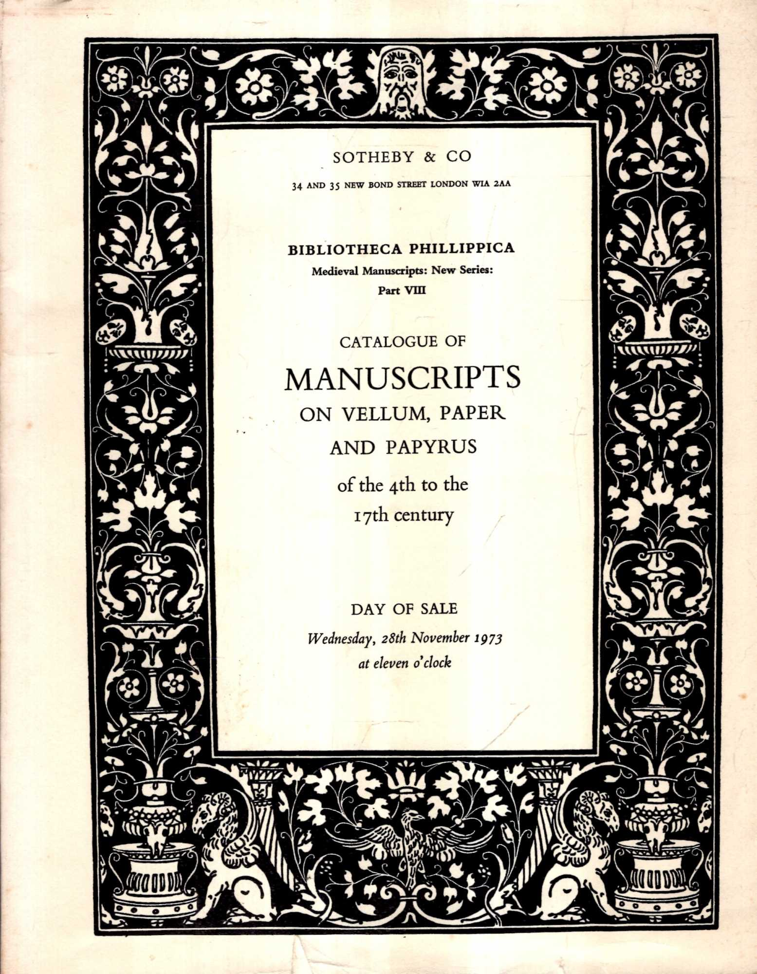 Image for Bibliotheca Phillippica : Medieval Manuscripts: New Series, Eighth Part (viii). Catalogue of Manuscripts on Vellum, Paper and Papyrus of the 4th to the 17th century, 28 November 1973