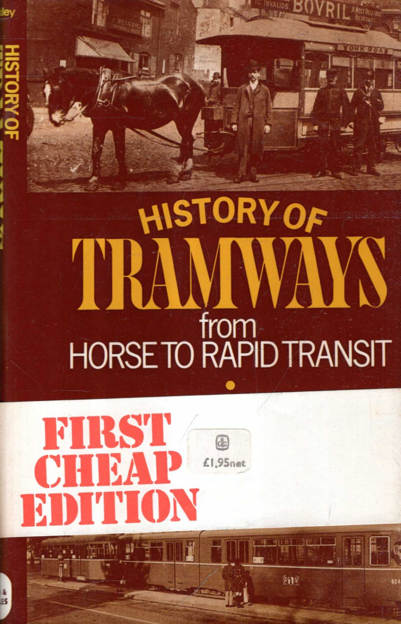 Image for History of Tramways : From Horse to Rapid Transit