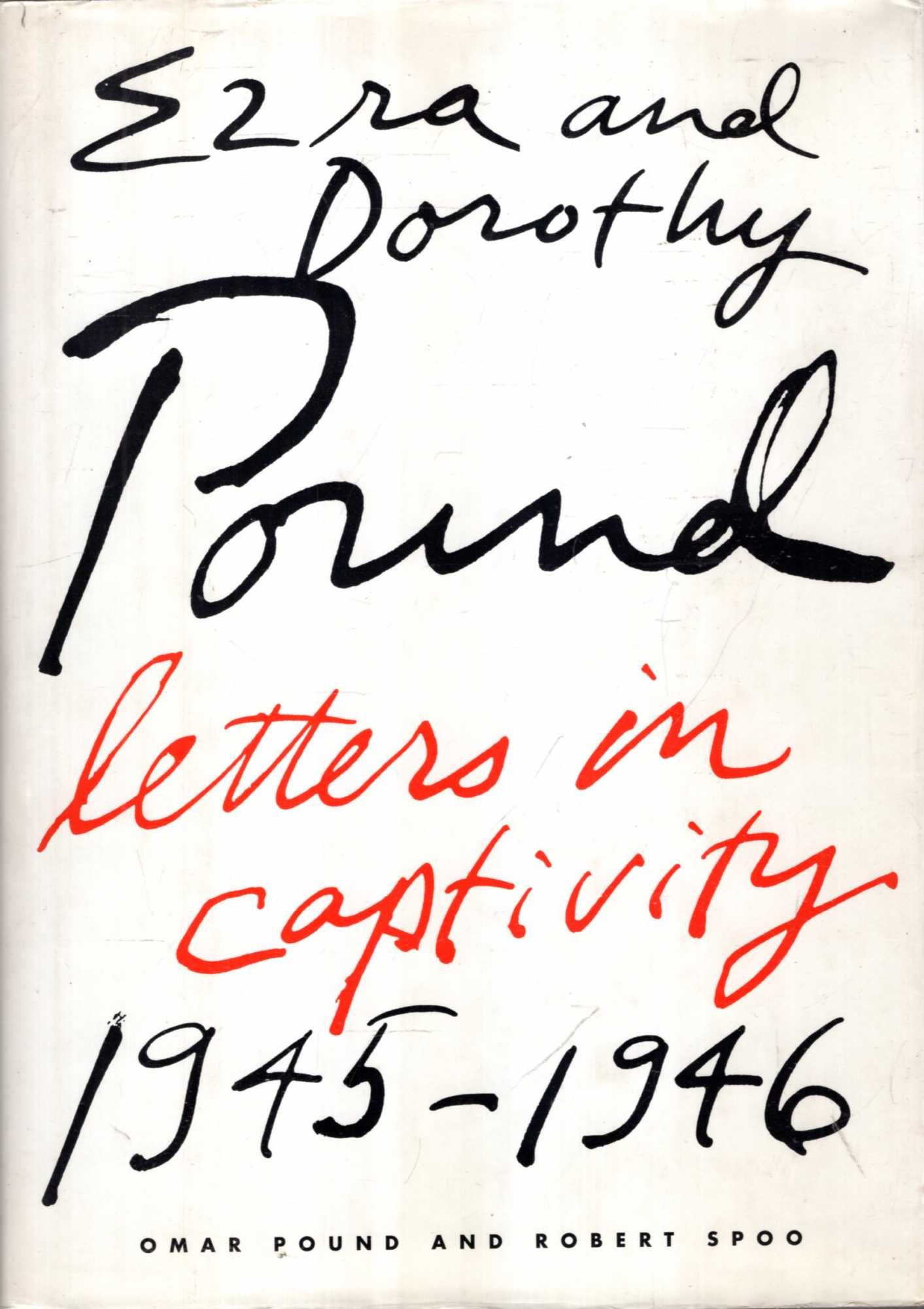 Image for Ezra and Dorothy Pound : Letters in Captivity, 1945-1946