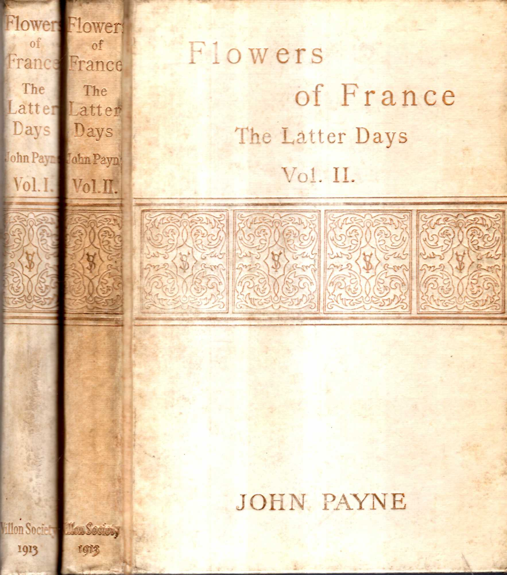 Image for Flowers of France : The Laatter Daays : Ackermann to Warnery : Represetative Poems of the Nineteenth and Twentieth centuries rendered into English Verse (two columes complete)