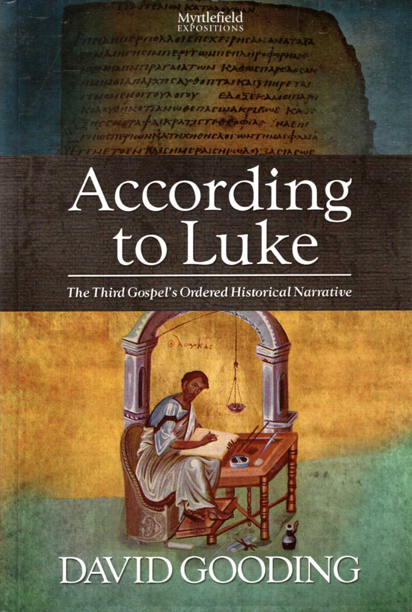 Image for According to Luke : the third Gospel's Ordered Historical Narrative