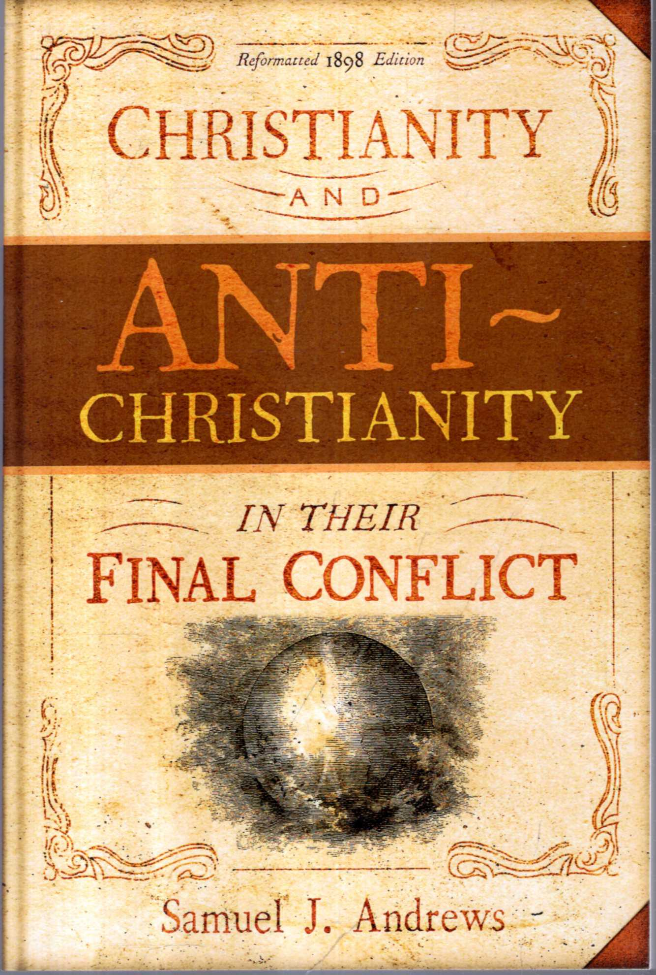 Image for Christianity and Anti-Christianity in their Final Conflict