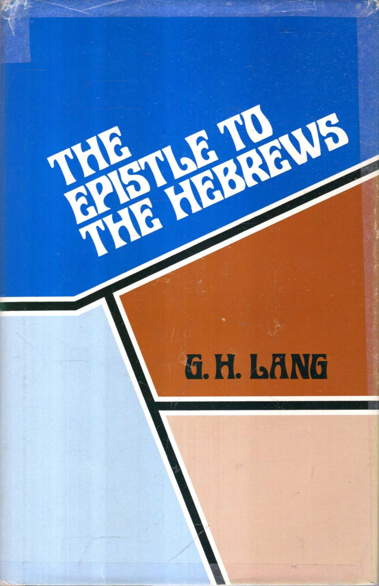 Image for The Epistle to the Hebrews : a practical treatise for plain and serious readers