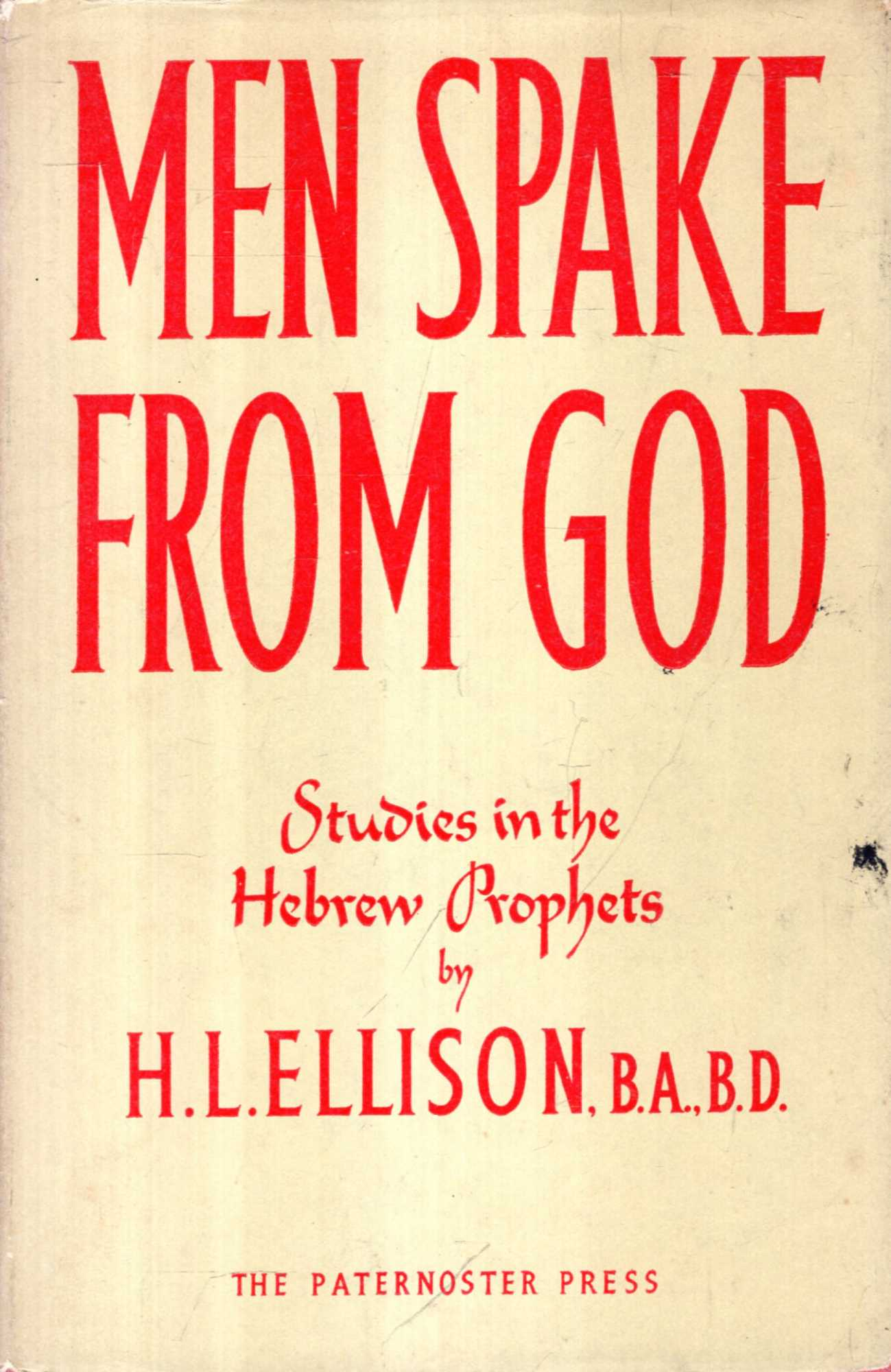 Image for Men Spake From God, studies in the Hebrew Prophets