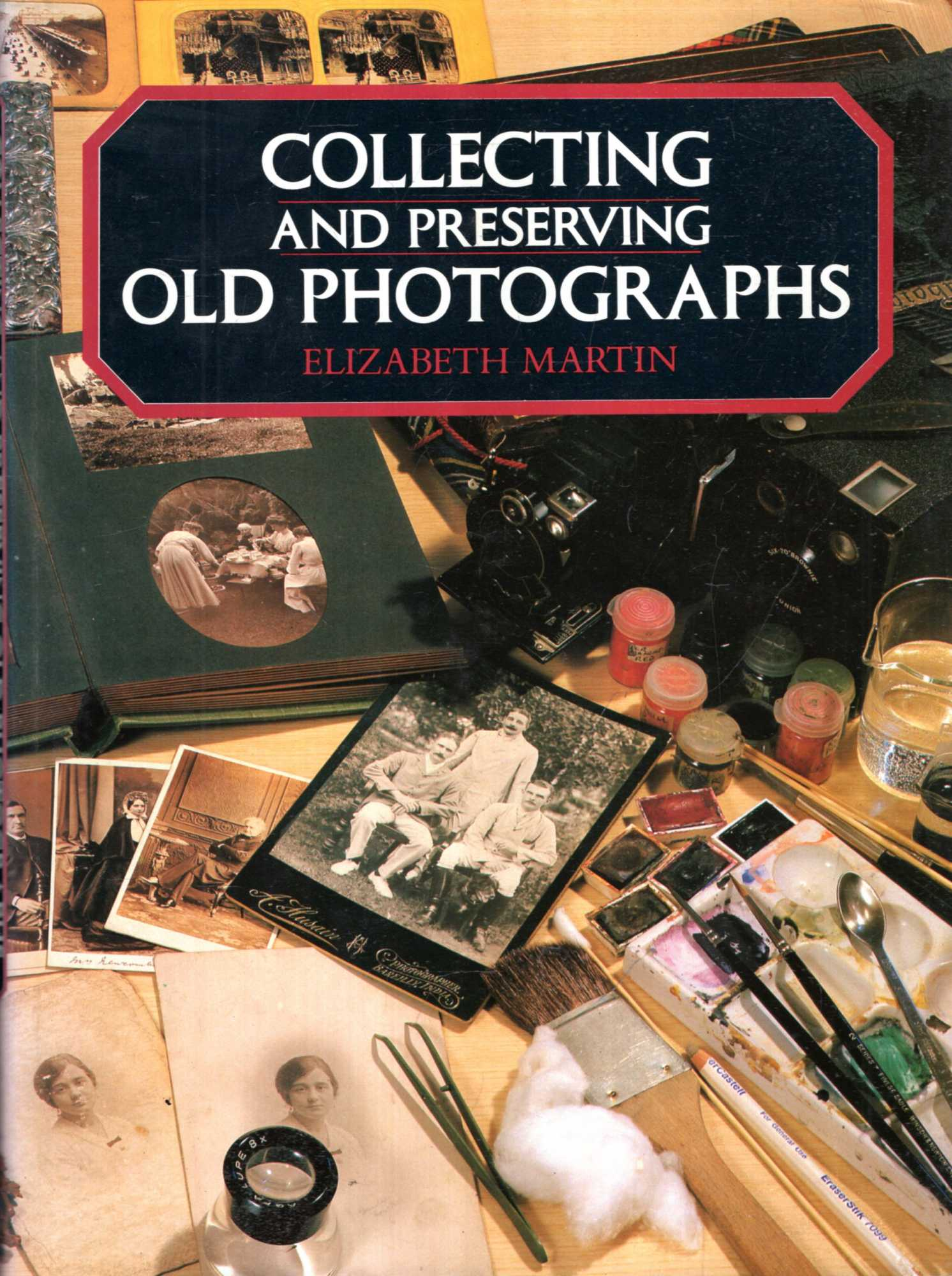 Image for Collecting and Preserving Old Photographs