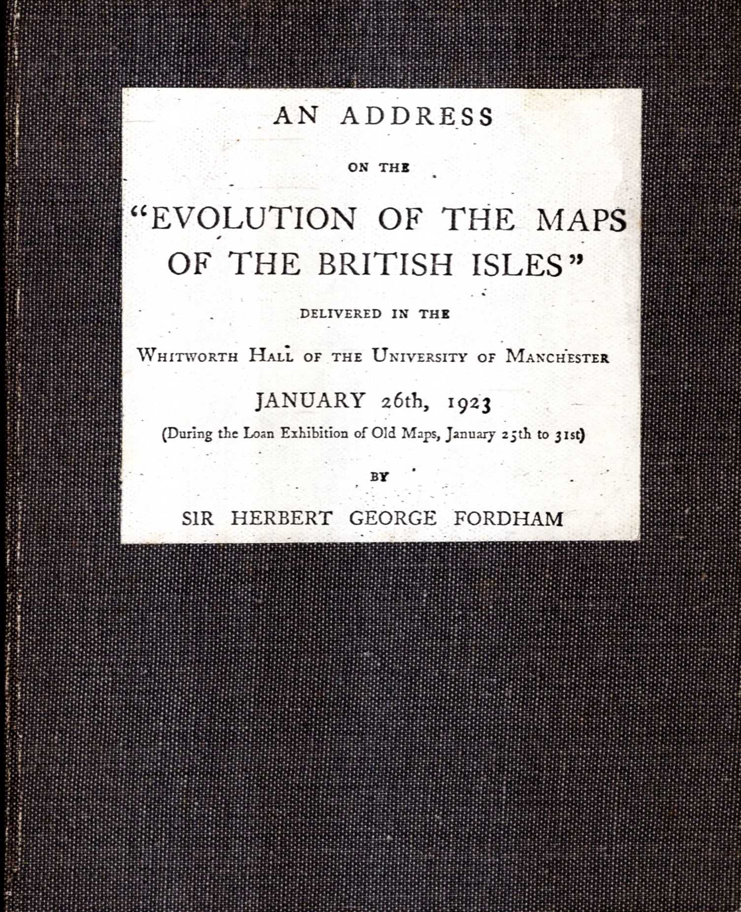 "Image for An Address on the ""Evolution of the Maps of the British Isles"" Whitworth Hall, Jan 26th 1923"
