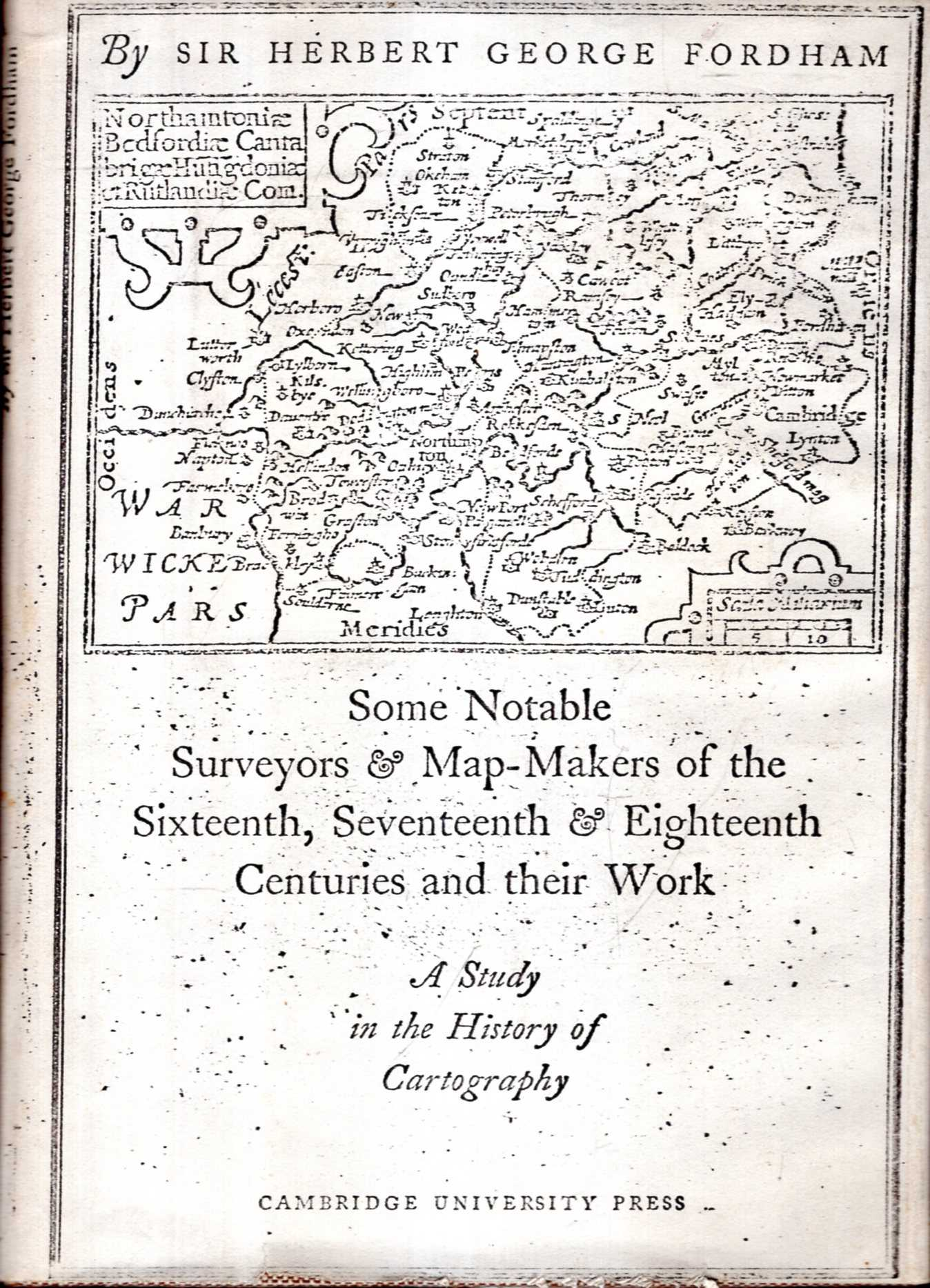 Image for Some Notable Surveyors & Map-Makers of the Sixteenth, Seveneteenth, & Eighteenth Centuries and their work : A Study in the History of Cartography