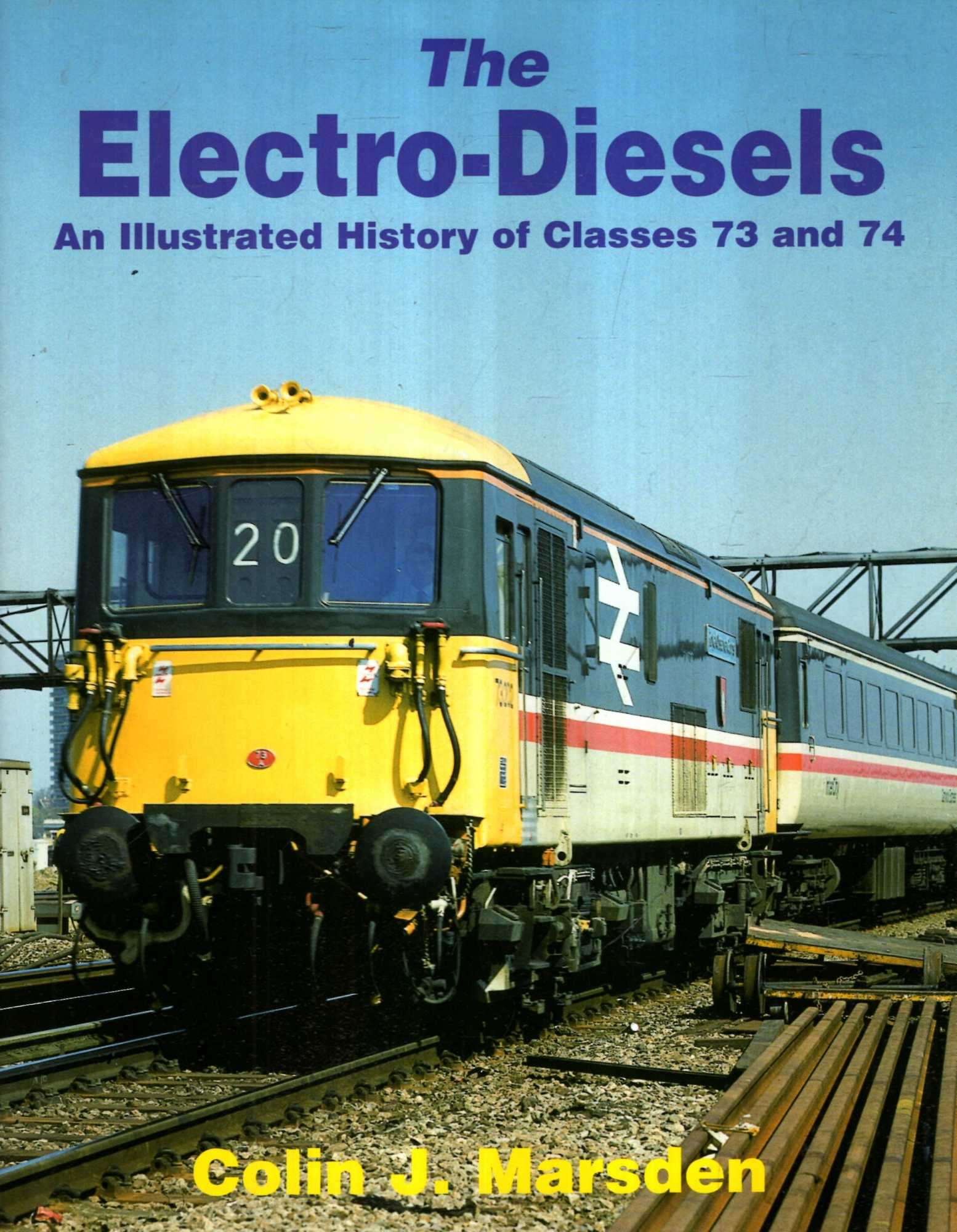 Image for The Electro-diesels: An Illustrated History of Classes 73 and 74