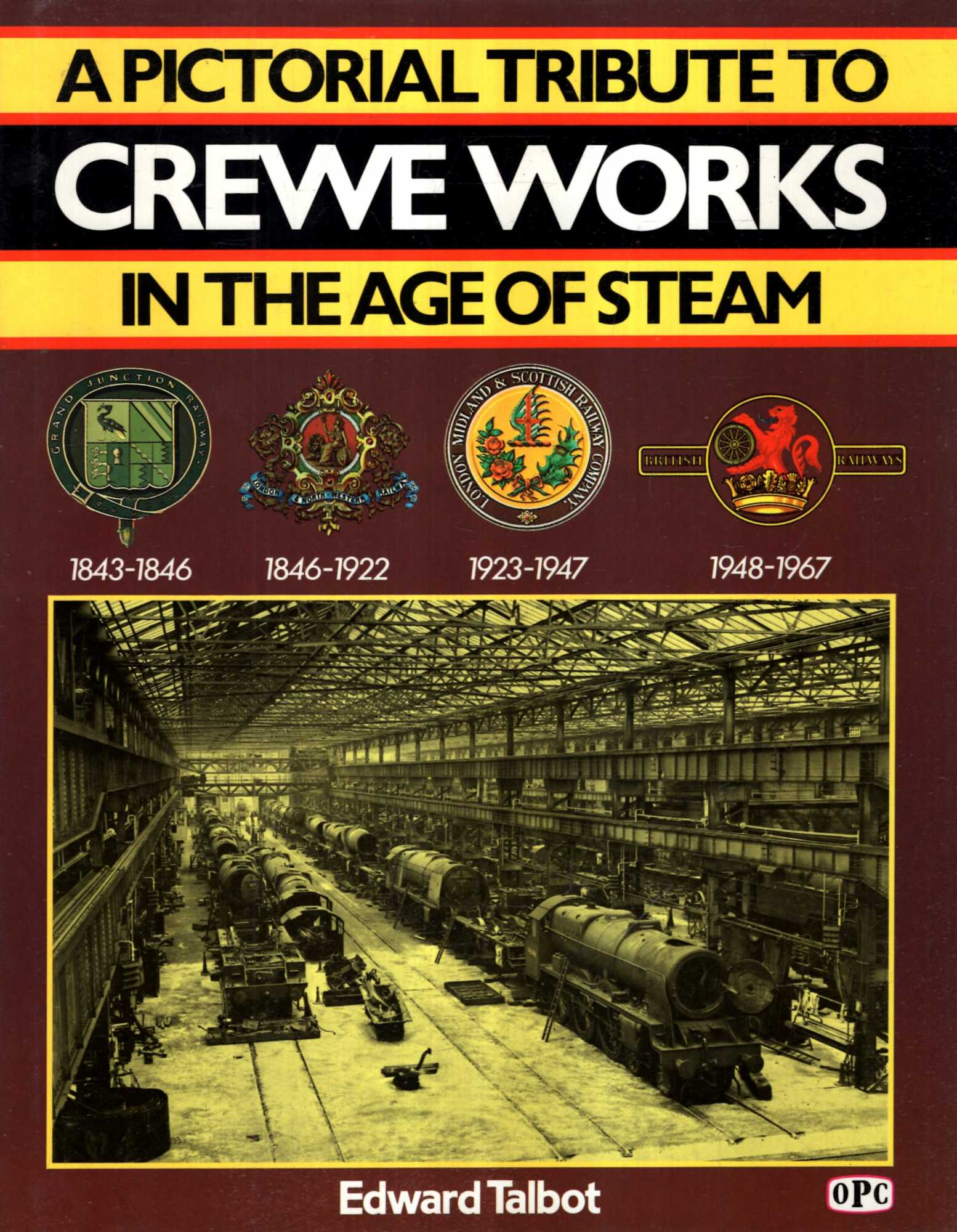 Image for A Pictorial Tribute to Crewe Works : In the Age of Steam