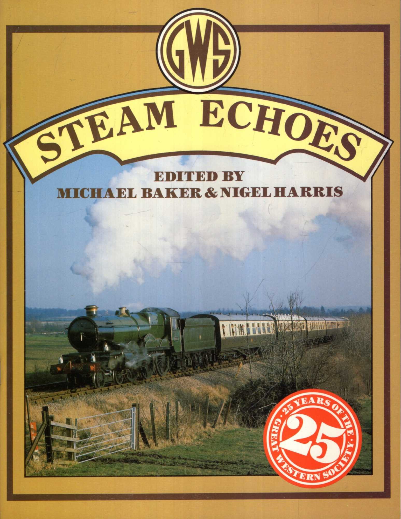 Image for Steam Echoes: Twenty-fifth Anniversary of the Great Western Society GWR