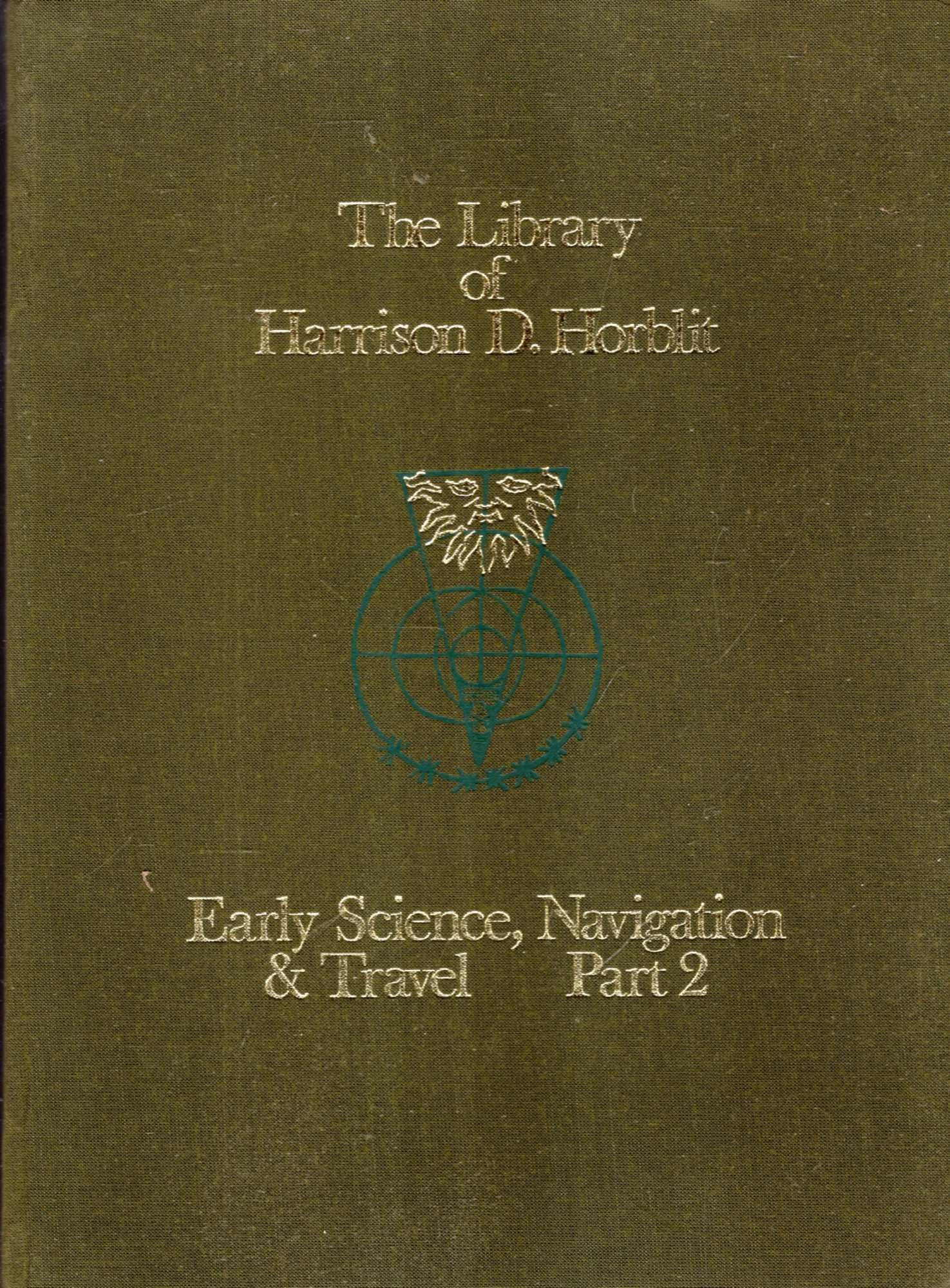 Image for The Celebrated Library of Harrison D Horbelt, Parts 1 & 2 : Early Science Navigation & Travel with a few medical books : A-C & D-G - 10/11 June 1974