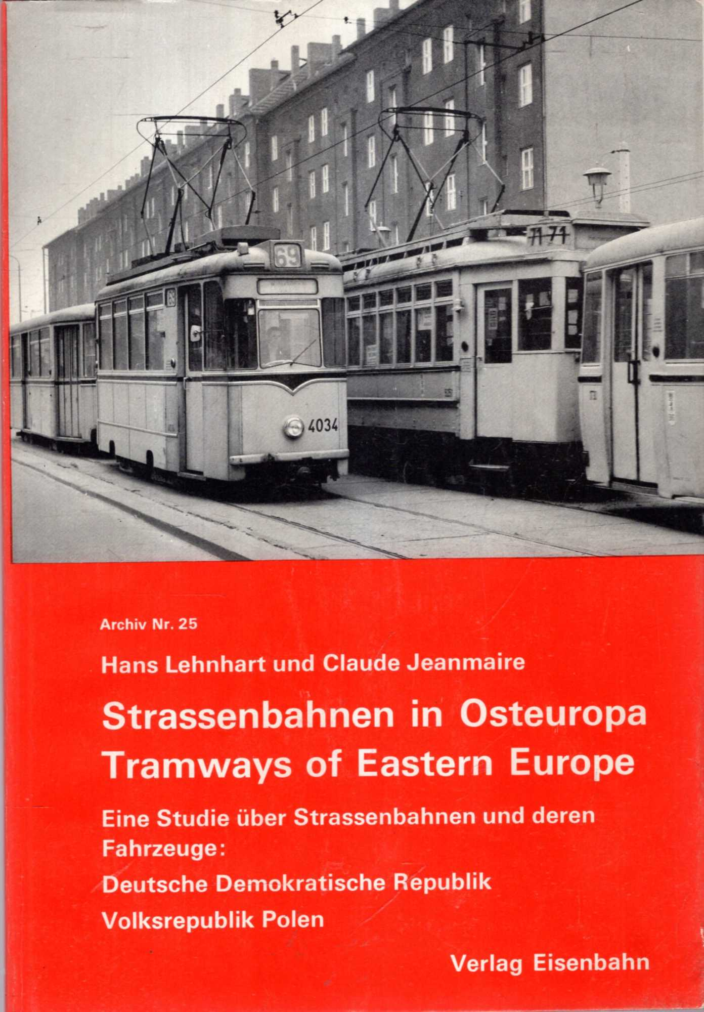 Image for Strassenbahnen in Osteuropa: Eine Studie u?ber Strassenbahnen und deren Fahrzeuge = Tramways of Eastern Europe : study on tramways and rolling stock (Archiv ; Nr. 25, 32) (German Edition)