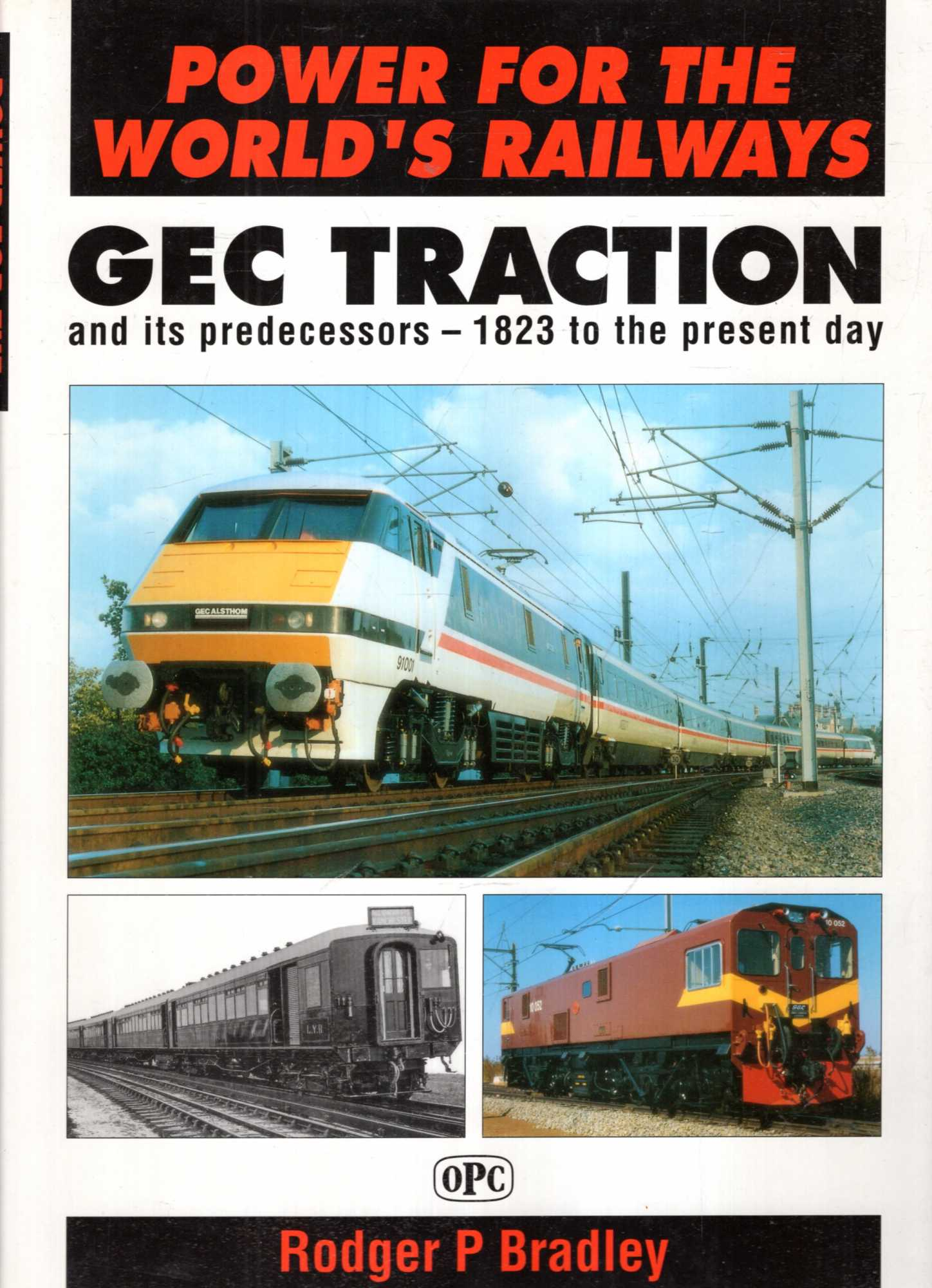 Image for Power for the World's Railways - GEC Traction and Its Predecessors, 1823 to the Present Day