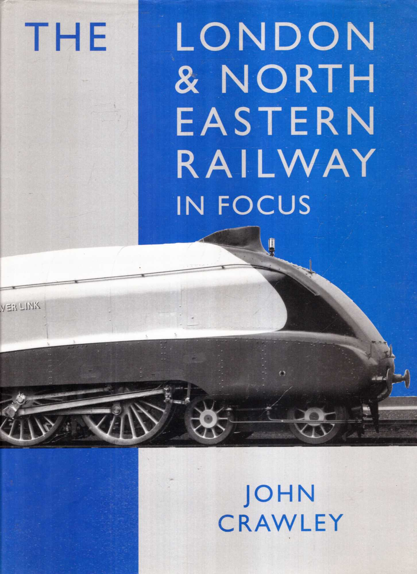 Image for The London and North Eastern Railway in Focus