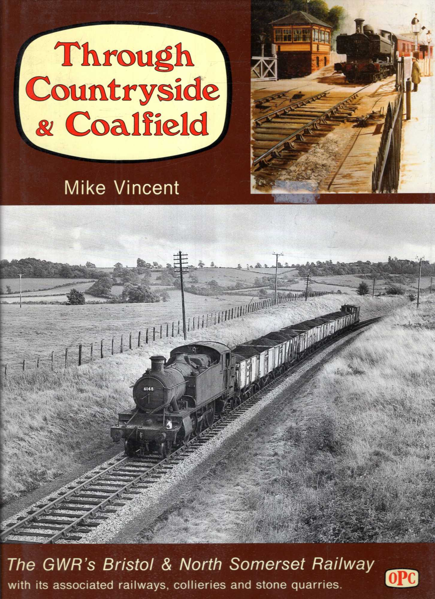 Image for Through Countryside and Coalfield : Great Western Railway's Bristol and North Somerset Railway