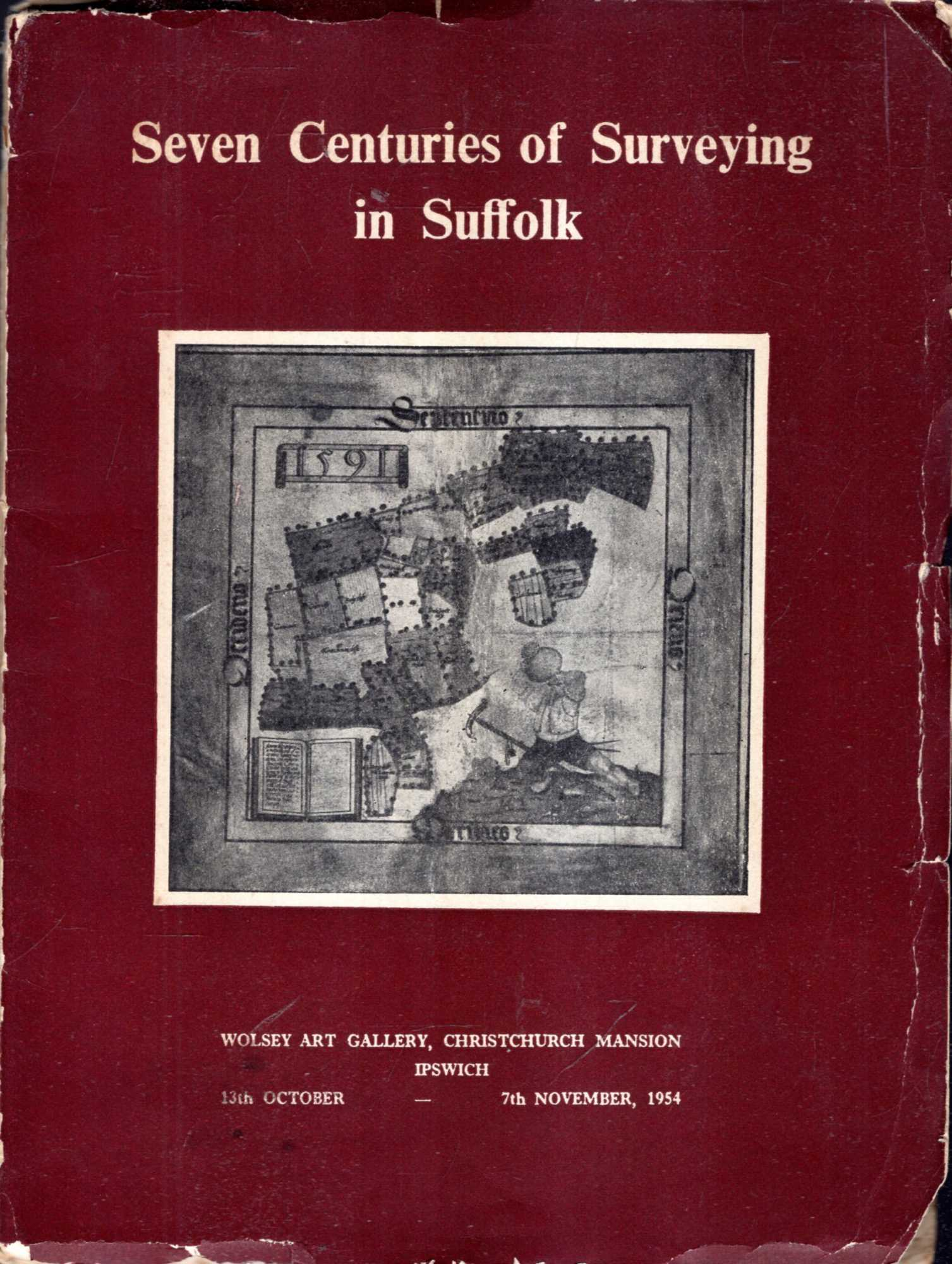 Image for Seven Centuries of Surveying in Suffolk : Wolsey Art Gallery 13 October - 7 November, 1954