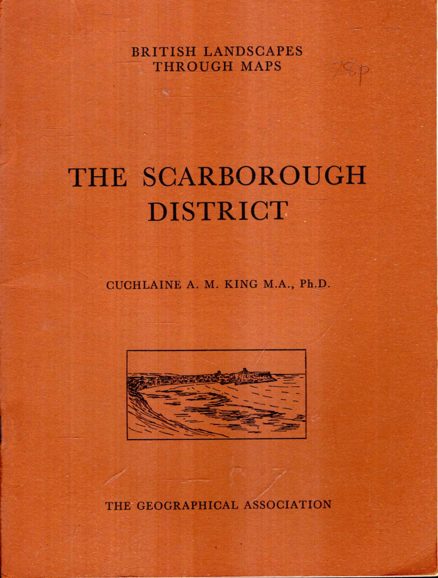 Image for British Landscapes Through Maps 7 : The Scarborough District, a description of the O.S. One-inch Sheet 93 : Scarborough