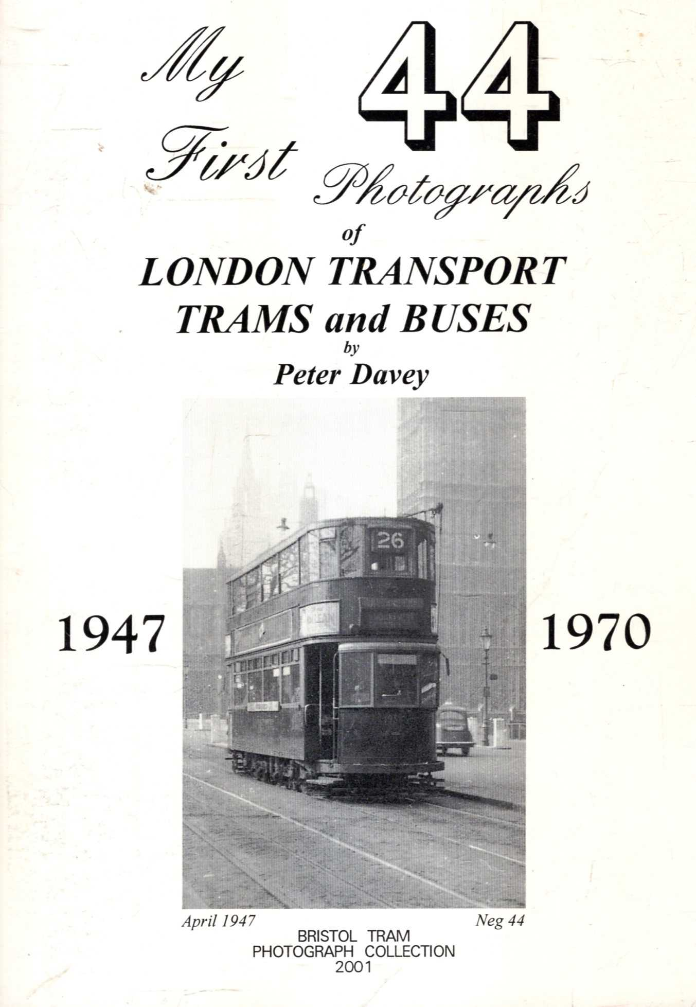 Image for My First 44 Photographs of London Transort Trams and Buses