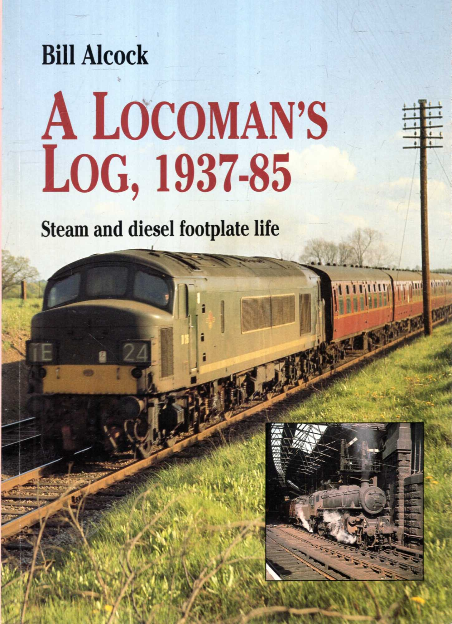 Image for A Locoman's Log, 1937-85: Steam and Diesel Footplate Life