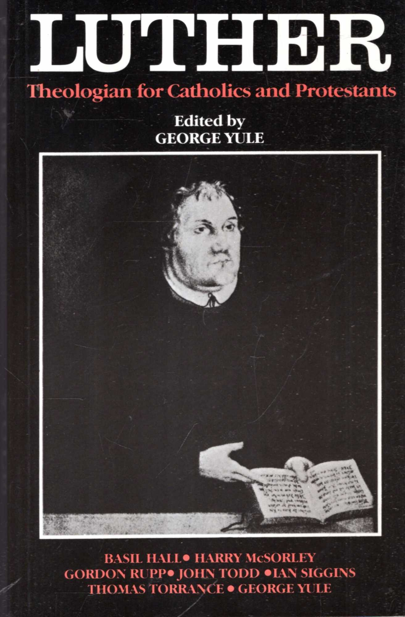 Image for Luther: Theologian for Catholics and Protestants