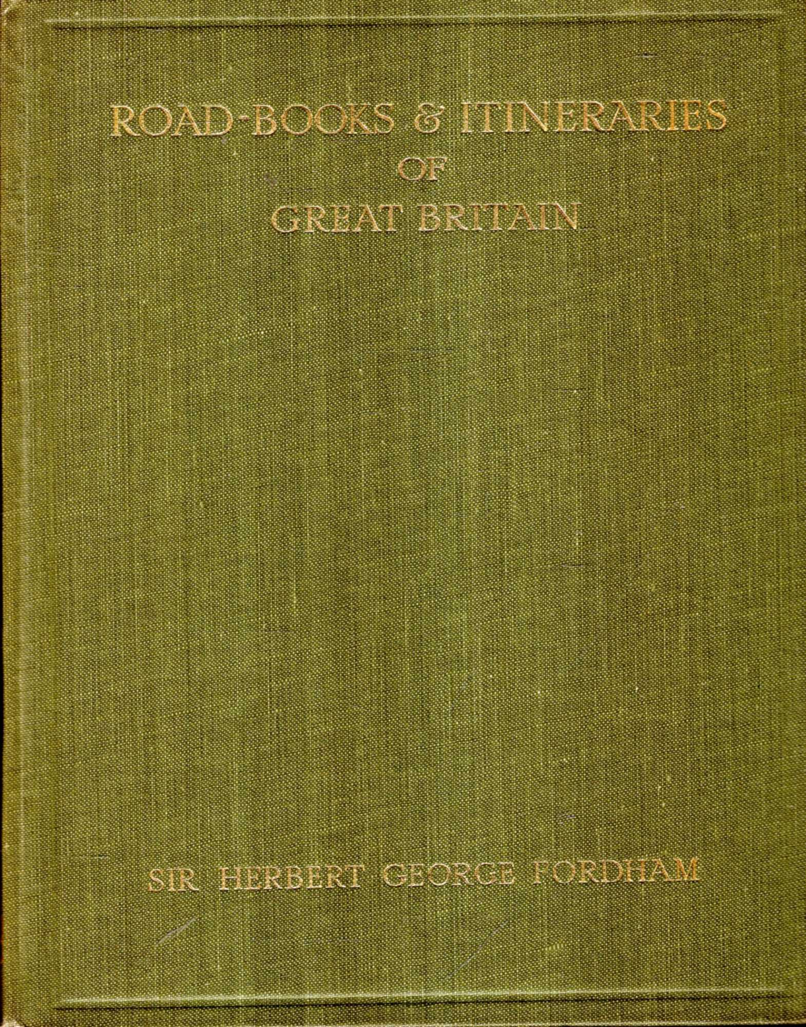 Image for The Road-Books & Itineraries of Great Britain 1570 to 1850 : A Catalogue with An Introduction and Bibliography