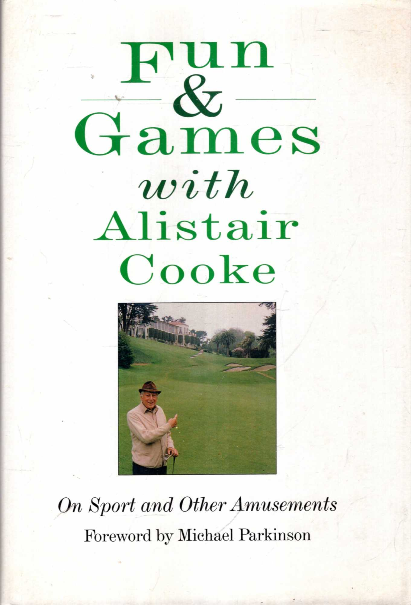 Image for Fun & Games with Alistair Cooke : On Sport and Other Amusements