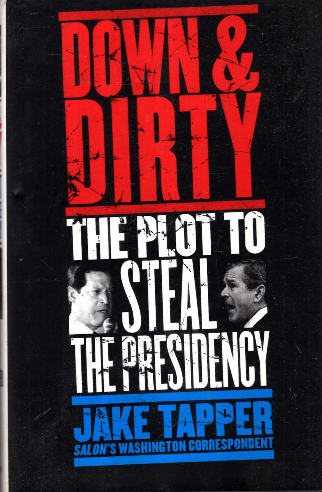 Image for Down and Dirty : The Plot to Steal the Presidency