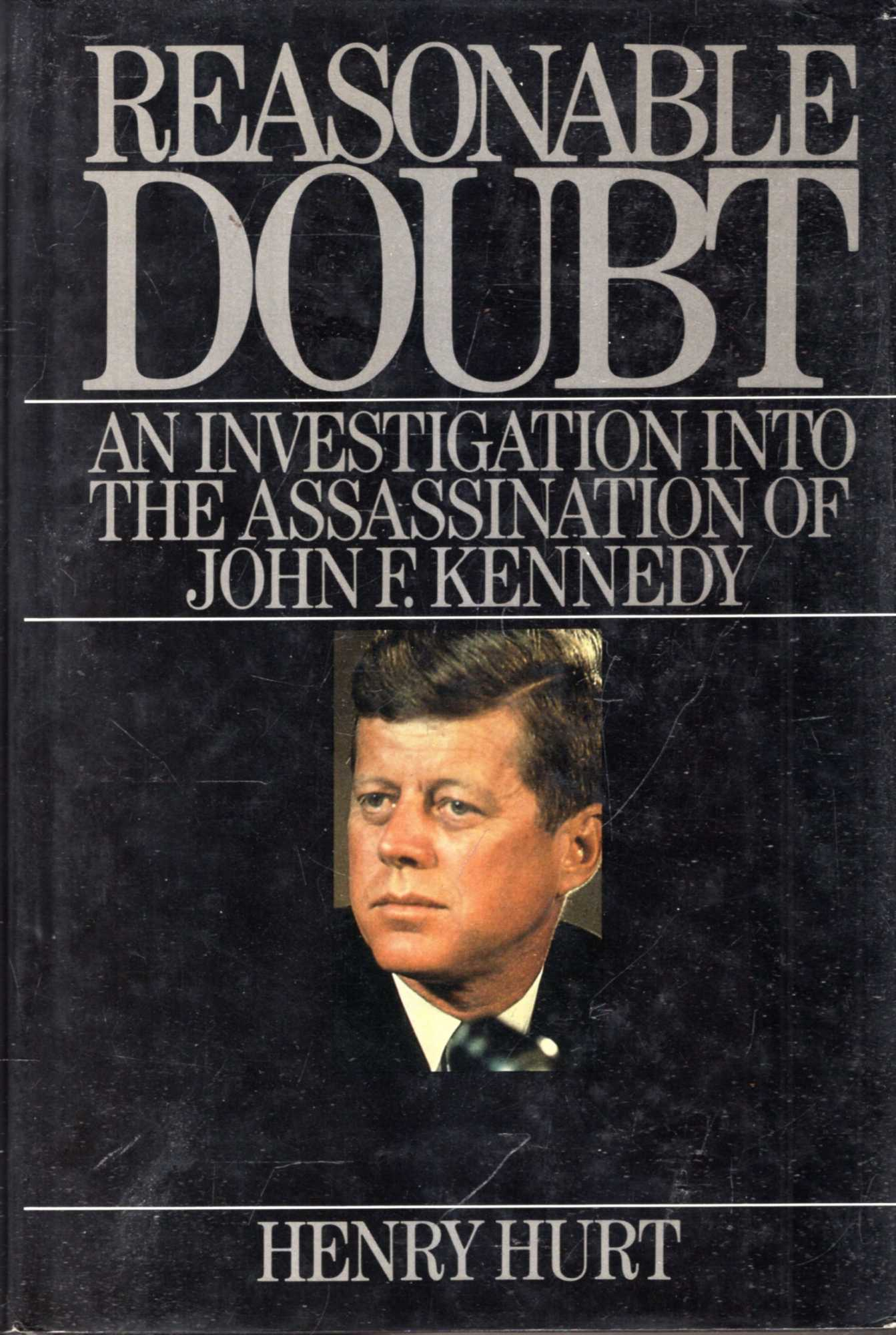 Image for Reasonable Doubt : An Investigation into the assassination into John F Kennedy