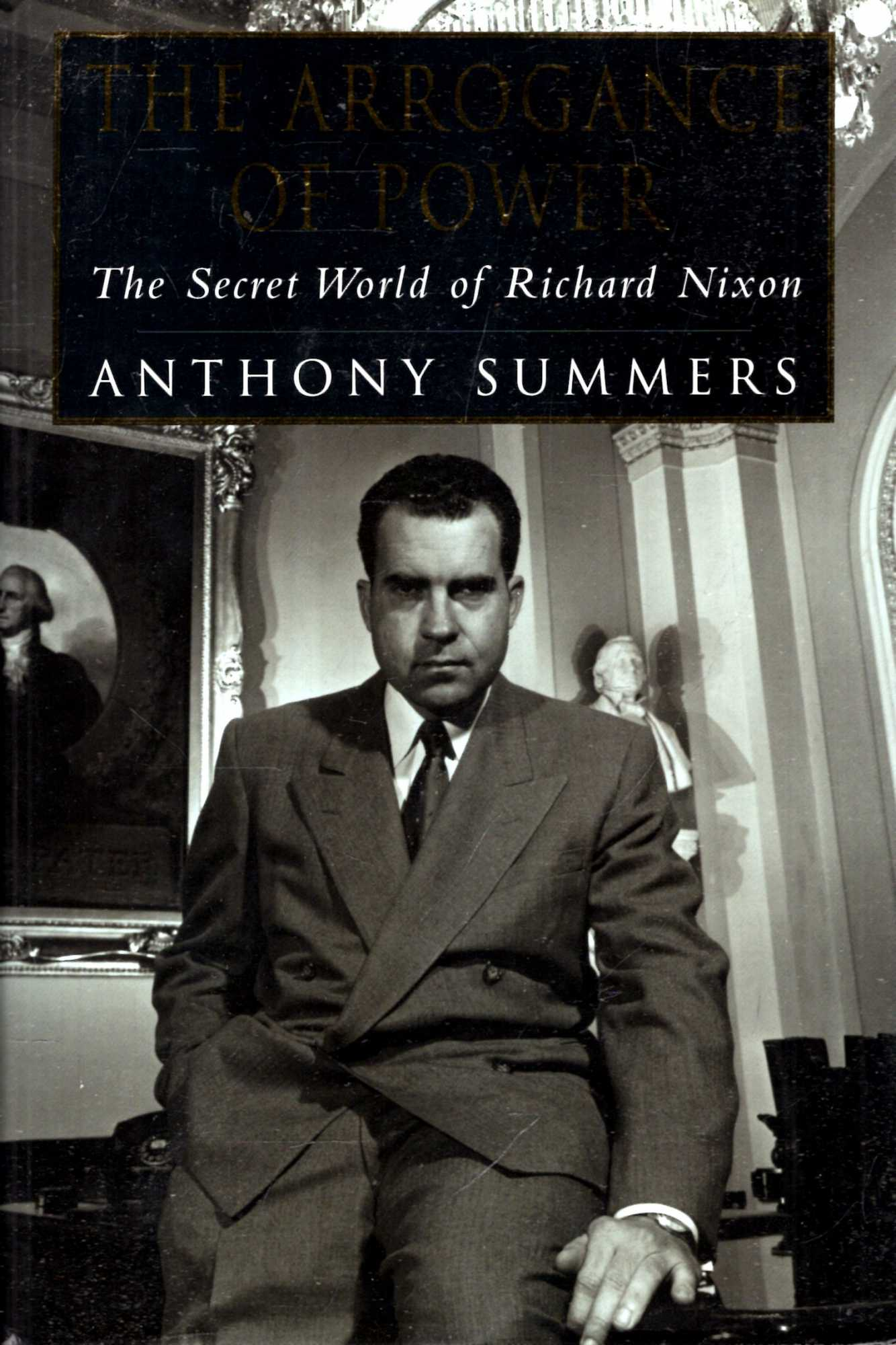 Image for The Arrogance Of Power - The Secret World Of Richard Nixon