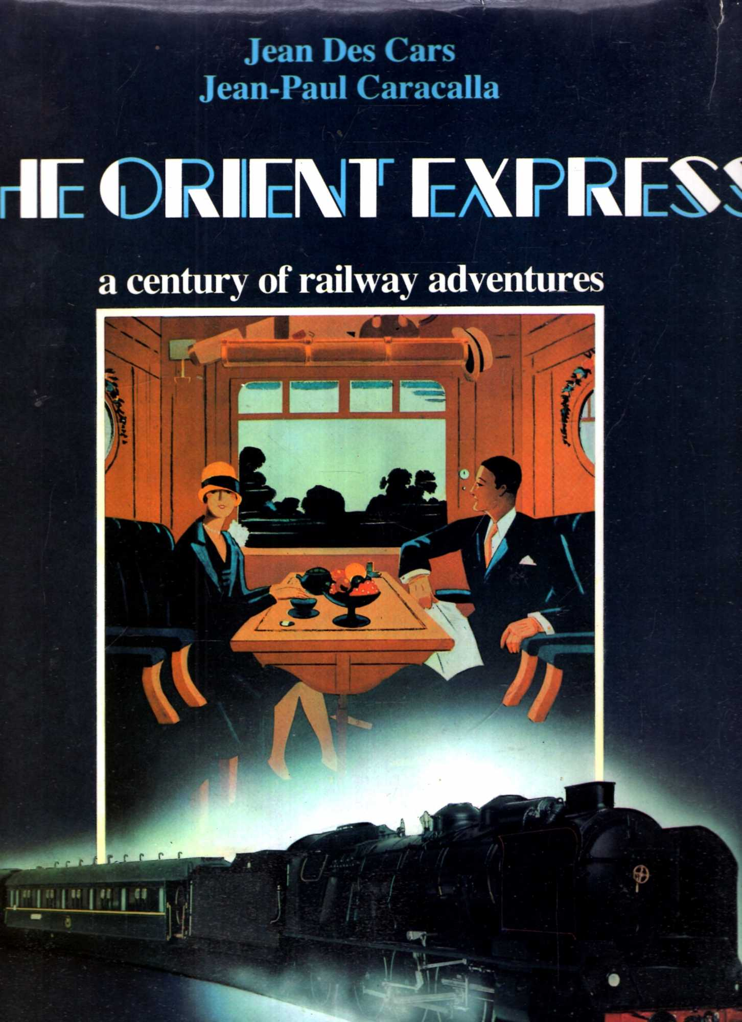 Image for The Orient Express - a Century of Railway Adventures