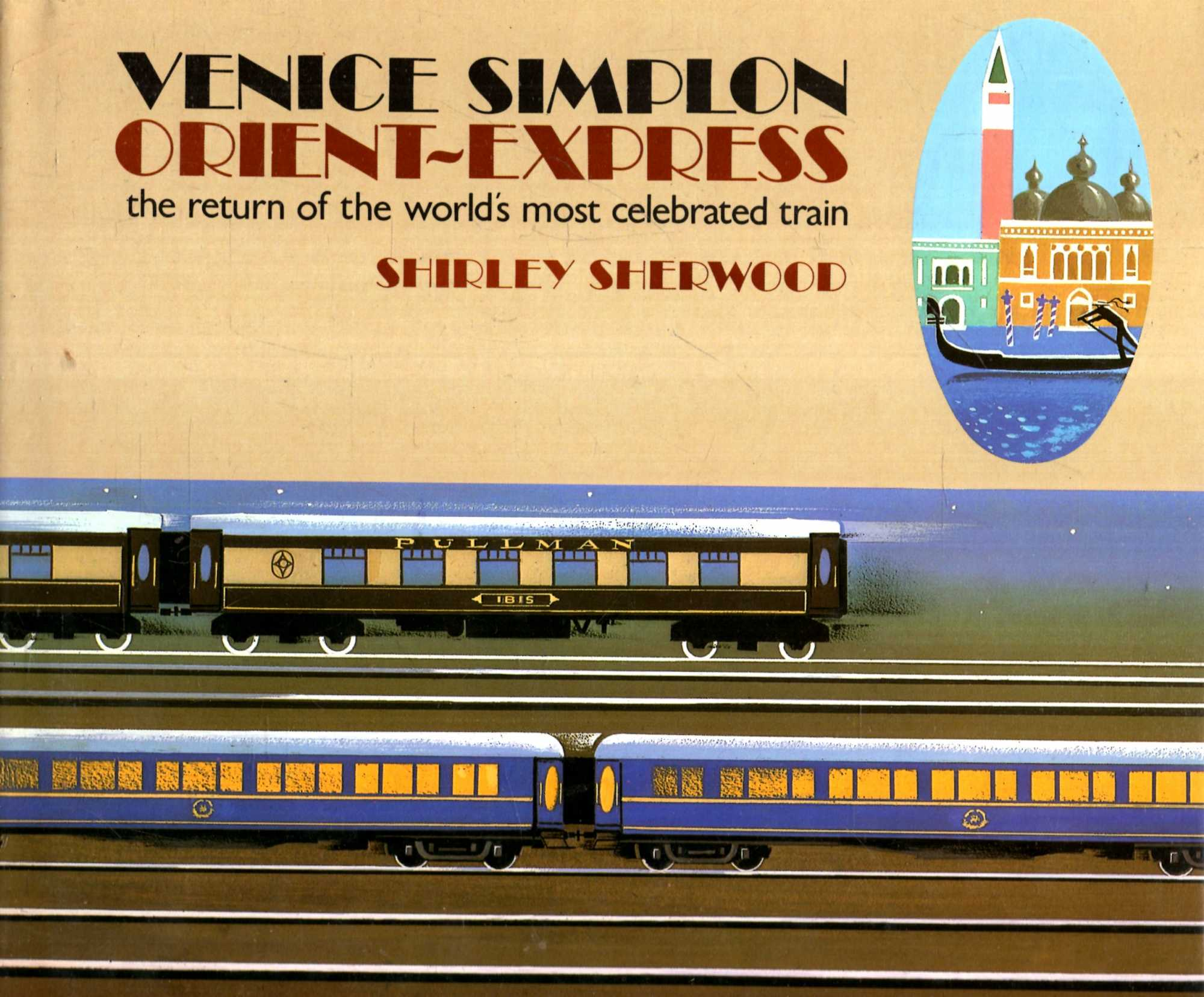 Image for Venice Simplon Orient-Express : The return of the world's most celebrated train