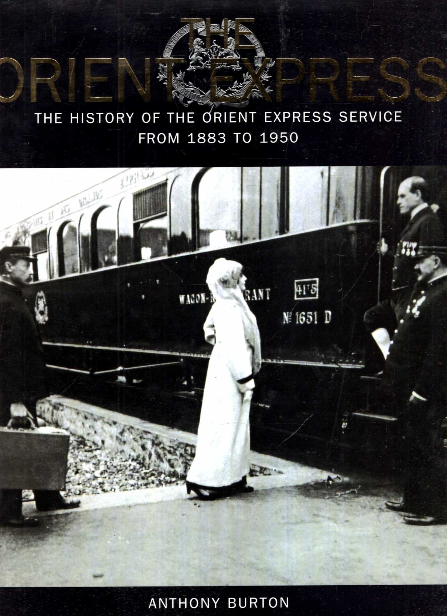 Image for The Orient Express : The History of the Orient Express Service from 1883 to 1950
