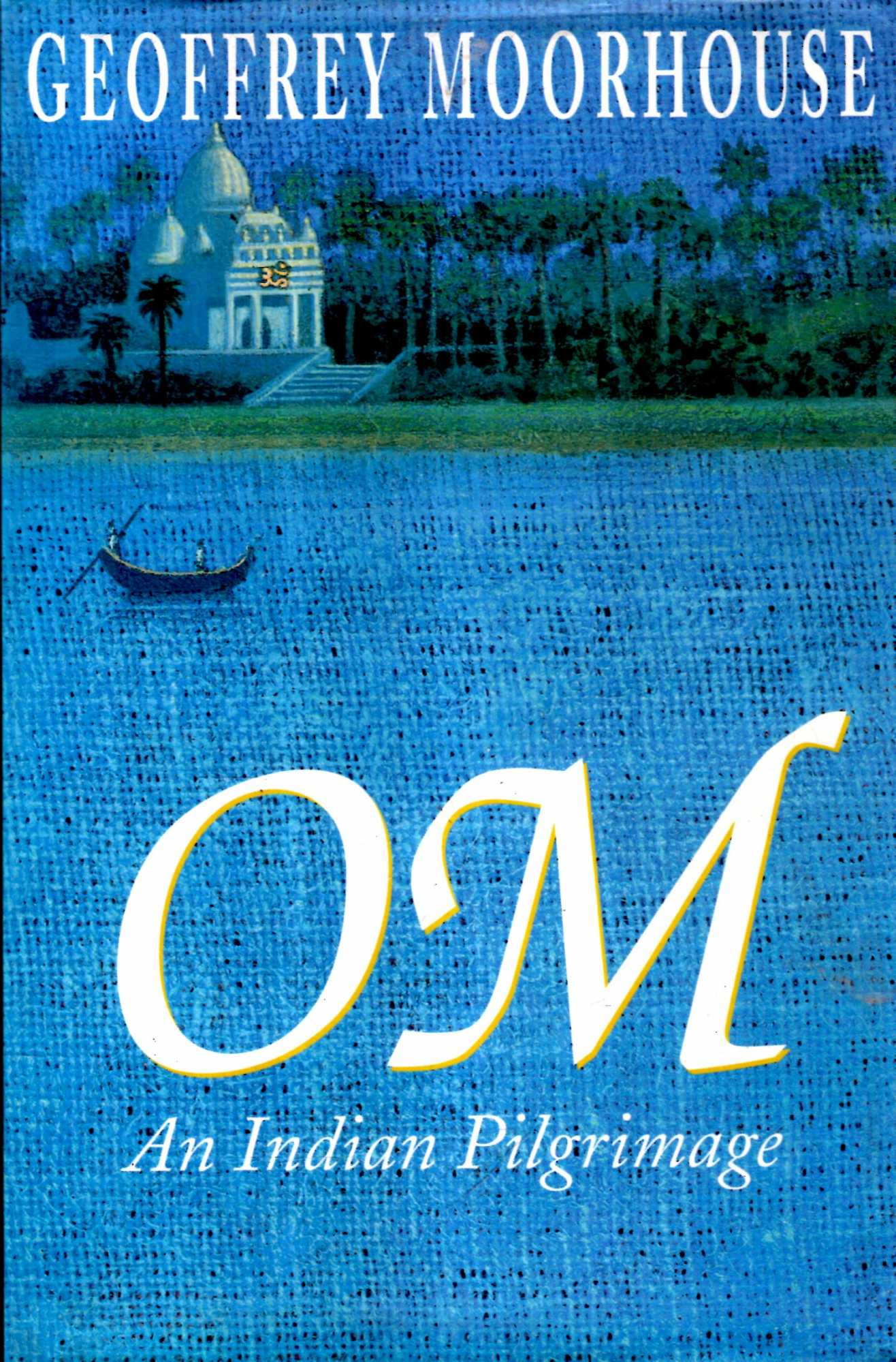 Image for OM: An Indian Pilgrimage