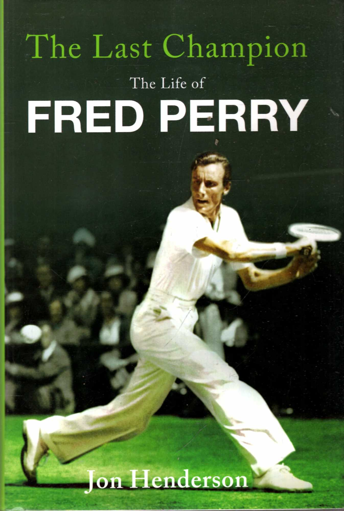 Image for The Last Champion : The Life of Fred Perry