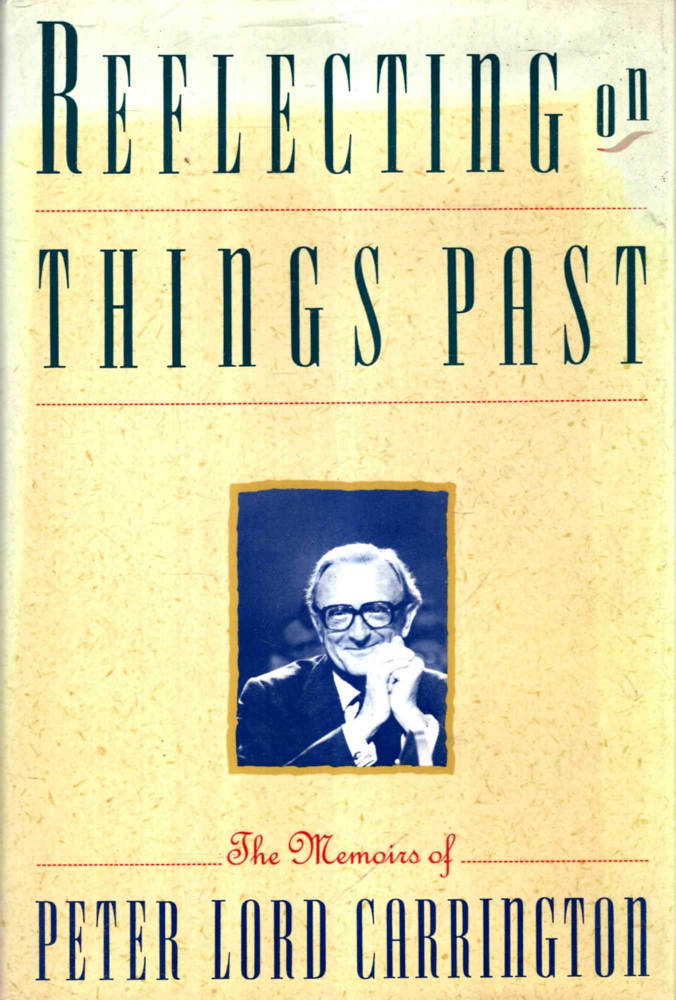 Image for Reflecting on Things Past: The Memoirs of Peter Lord Carrington