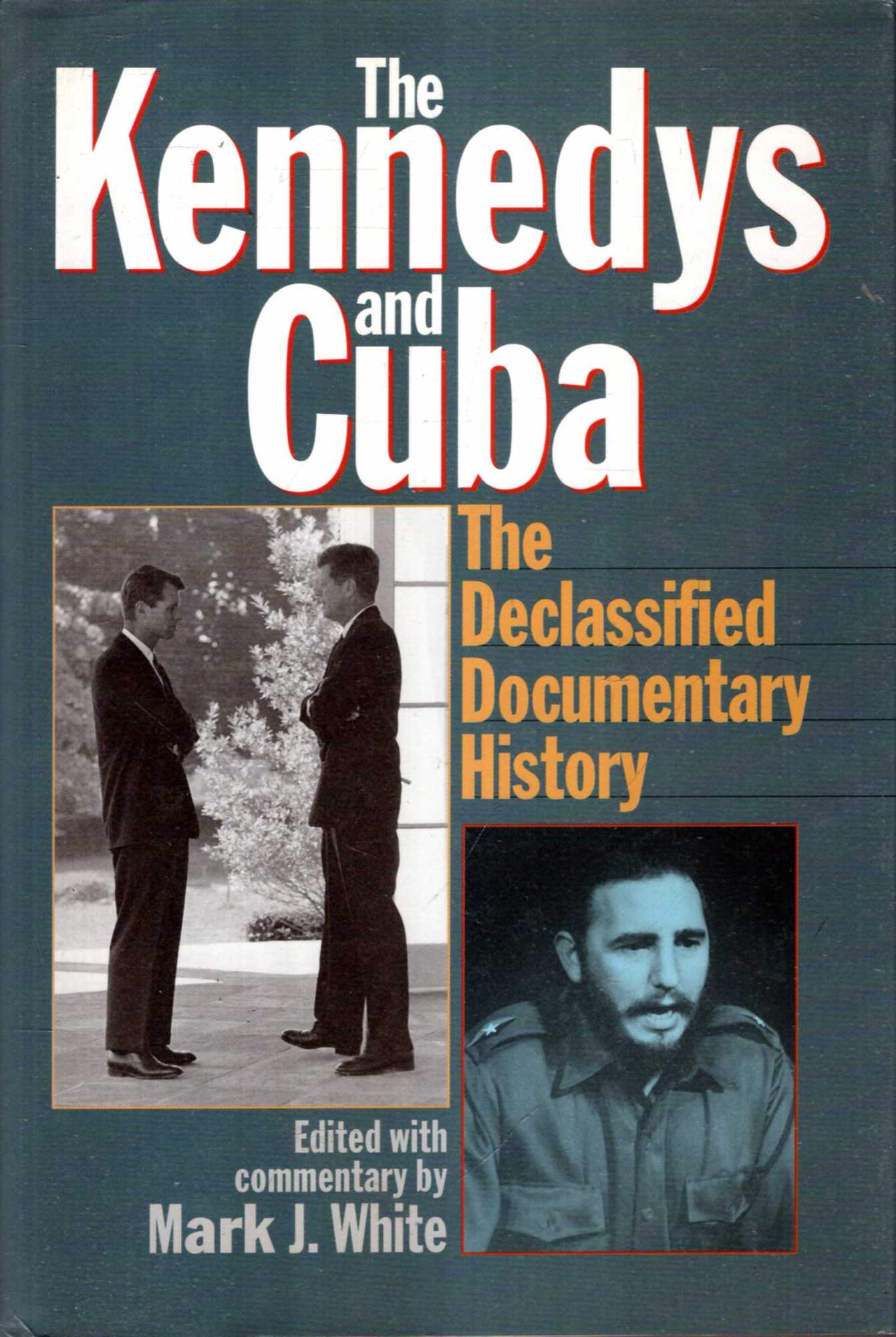 Image for The Kennedys and Cuba: The Declassified Documentary History