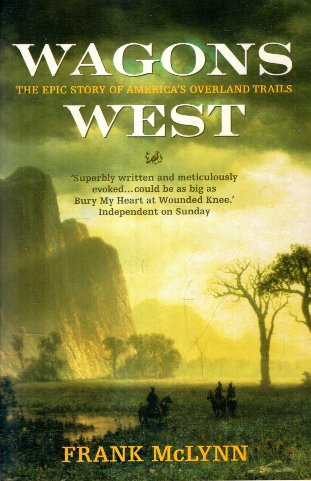 Image for Wagons West : The Epic Story of America's Overland Trails