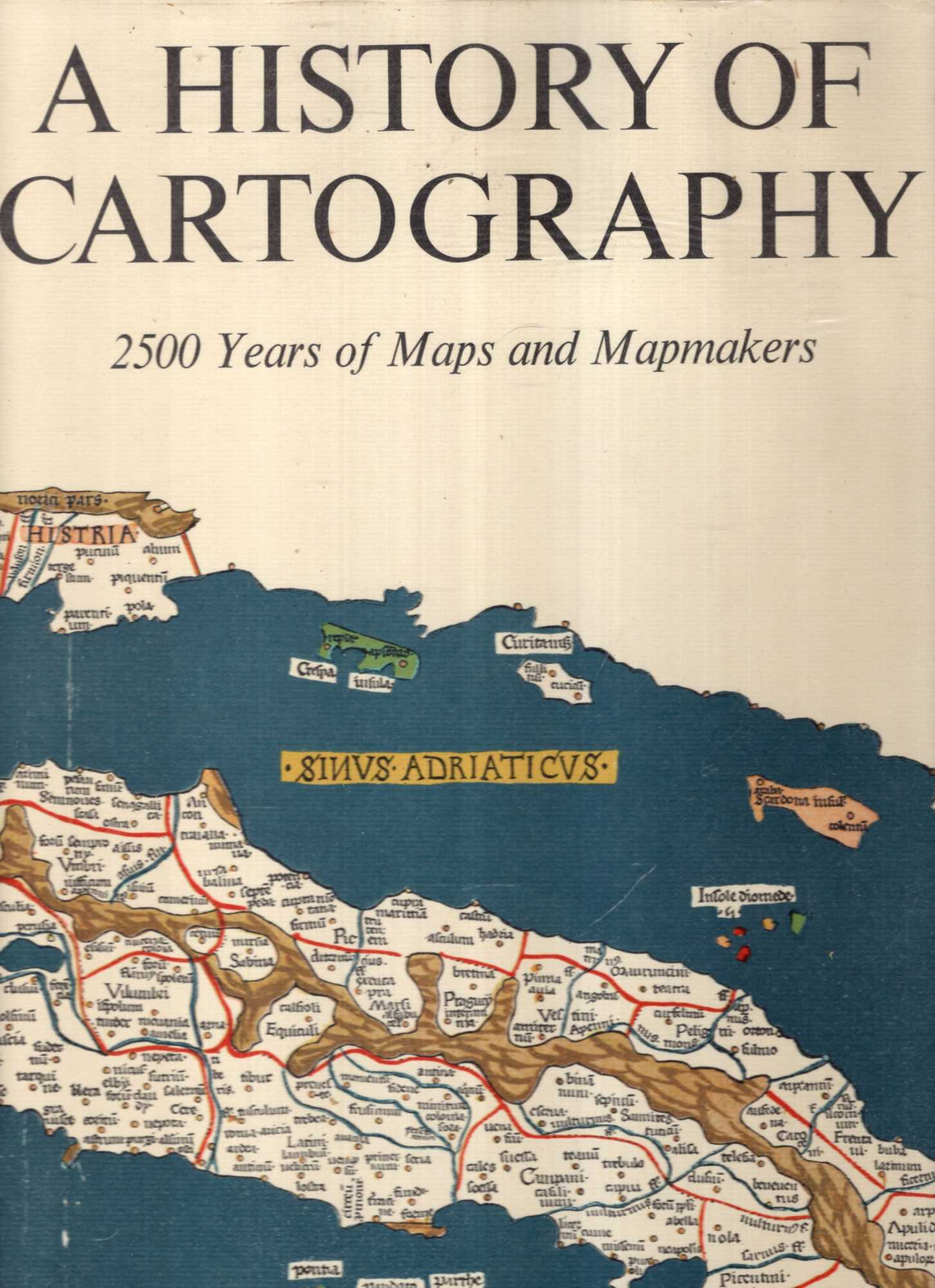 Image for A History of Cartography : 2500 years of maps and mapmaking