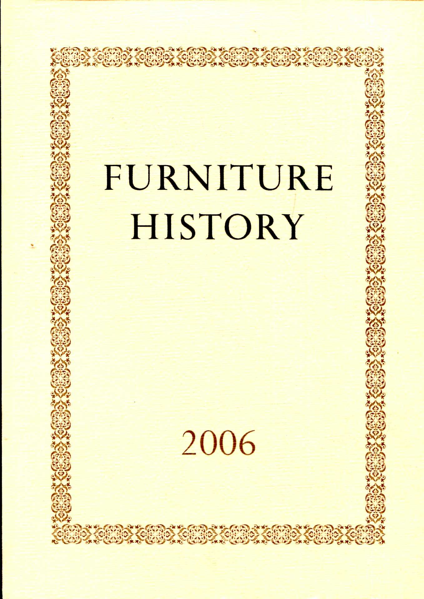 Image for Furniture History : the Journal of the Furniture History Society, volume XLII for the year 2006