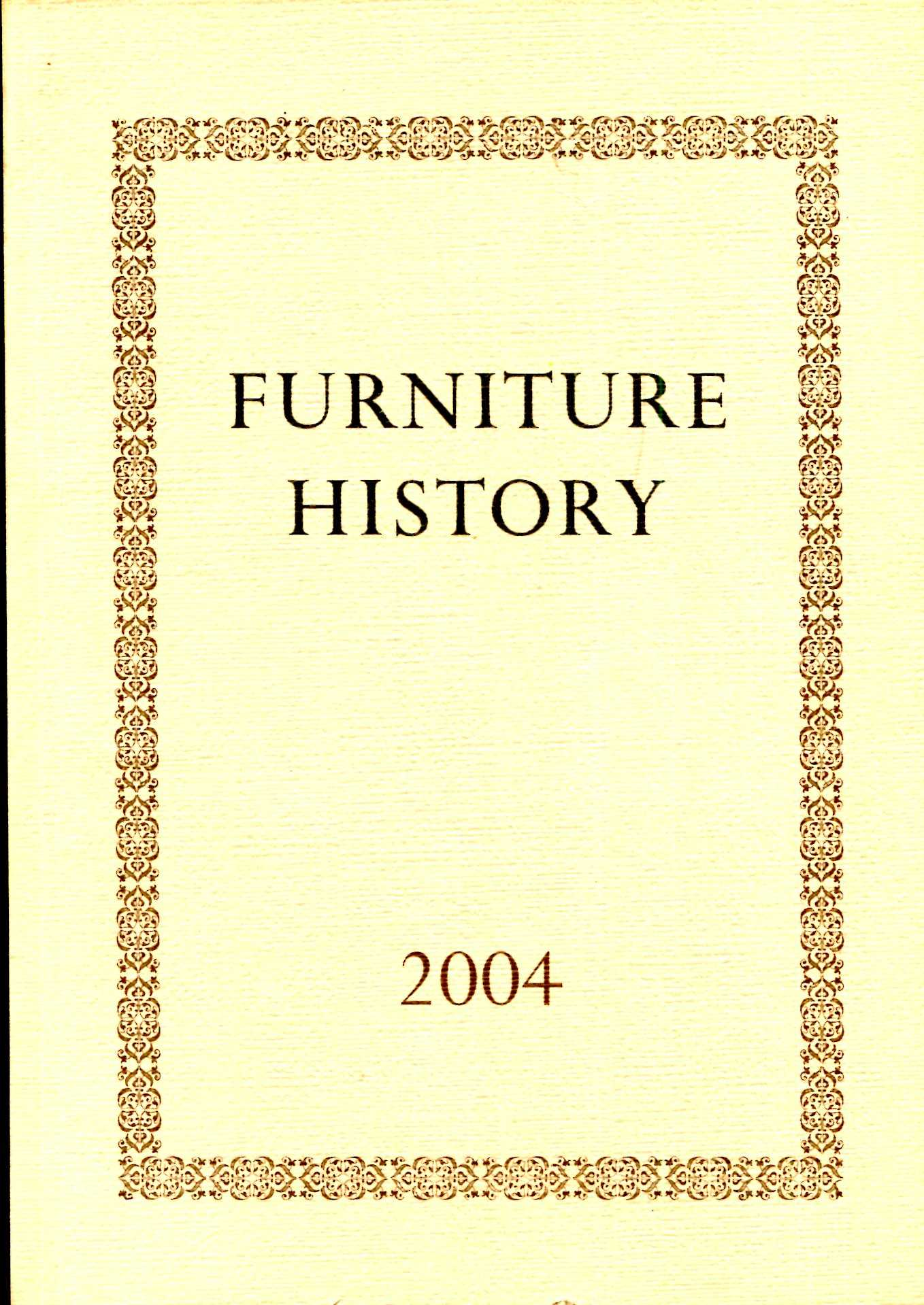 Image for Furniture History : the Journal of the Furniture History Society, volume XL for the year 2004