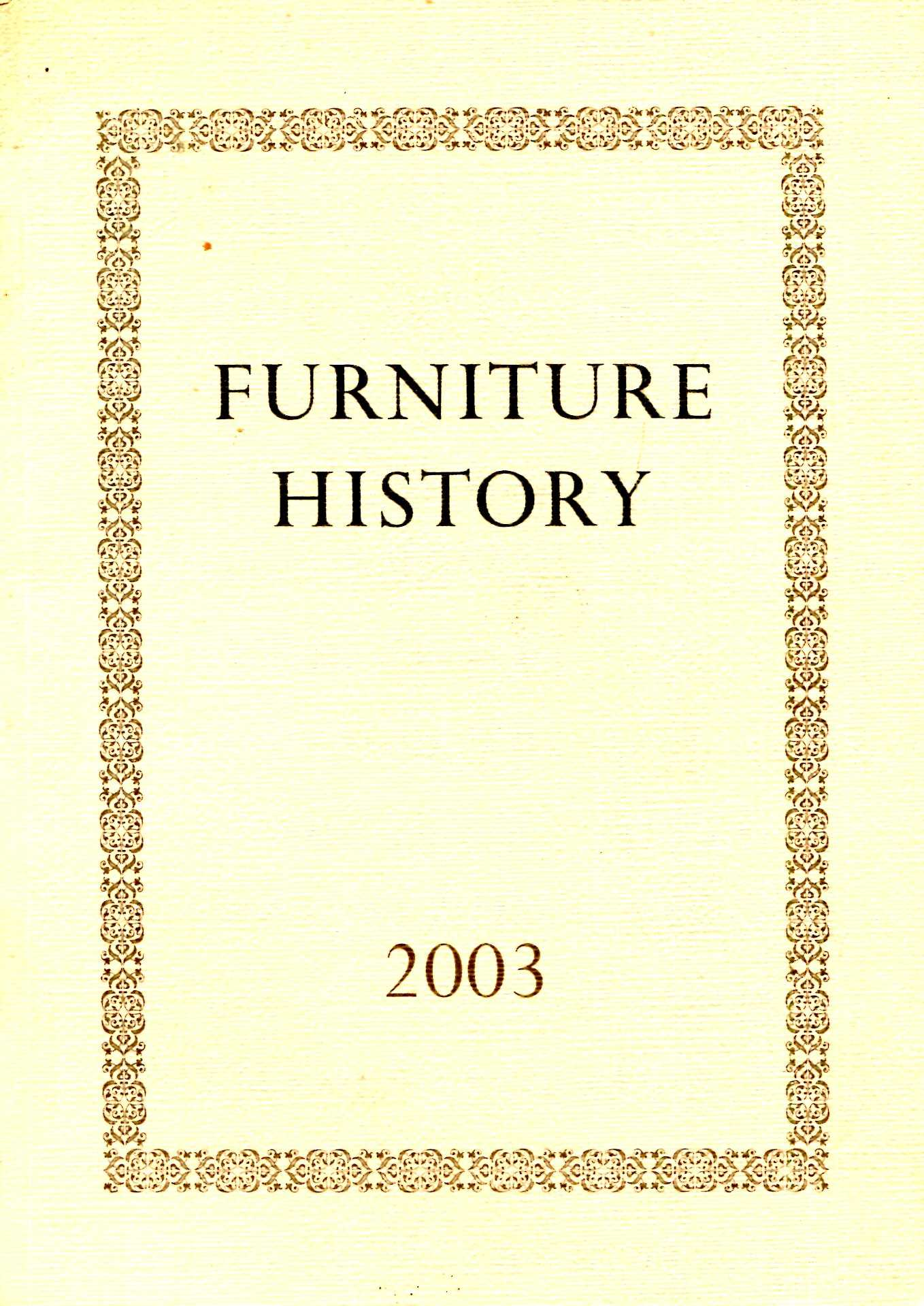 Image for Furniture History : the Journal of the Furniture History Society, volume XXXIX for the year 2003