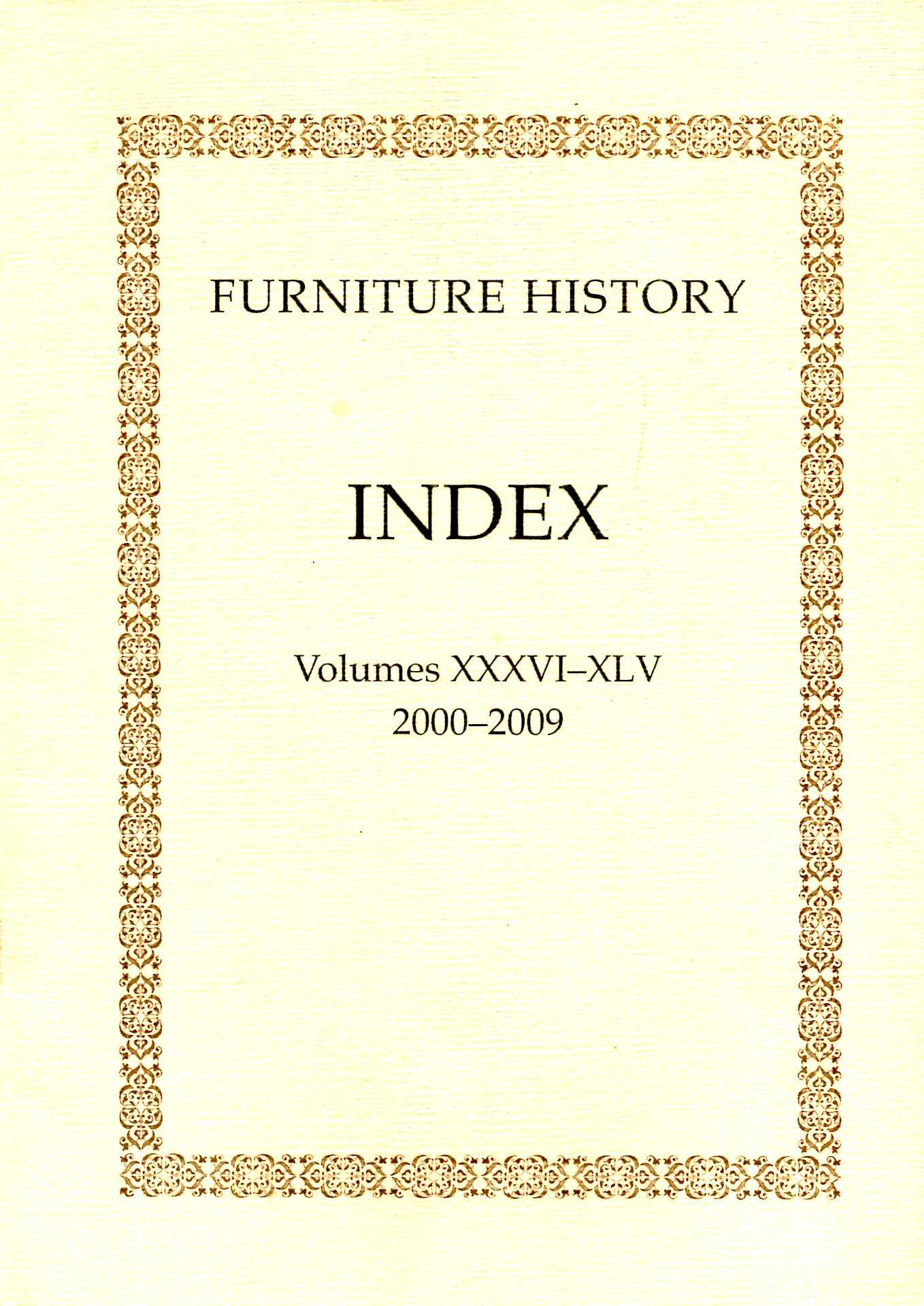 Image for Furniture History : the Journal of the Furniture History Society Index volumes XXXVI-XLV 2000-2009