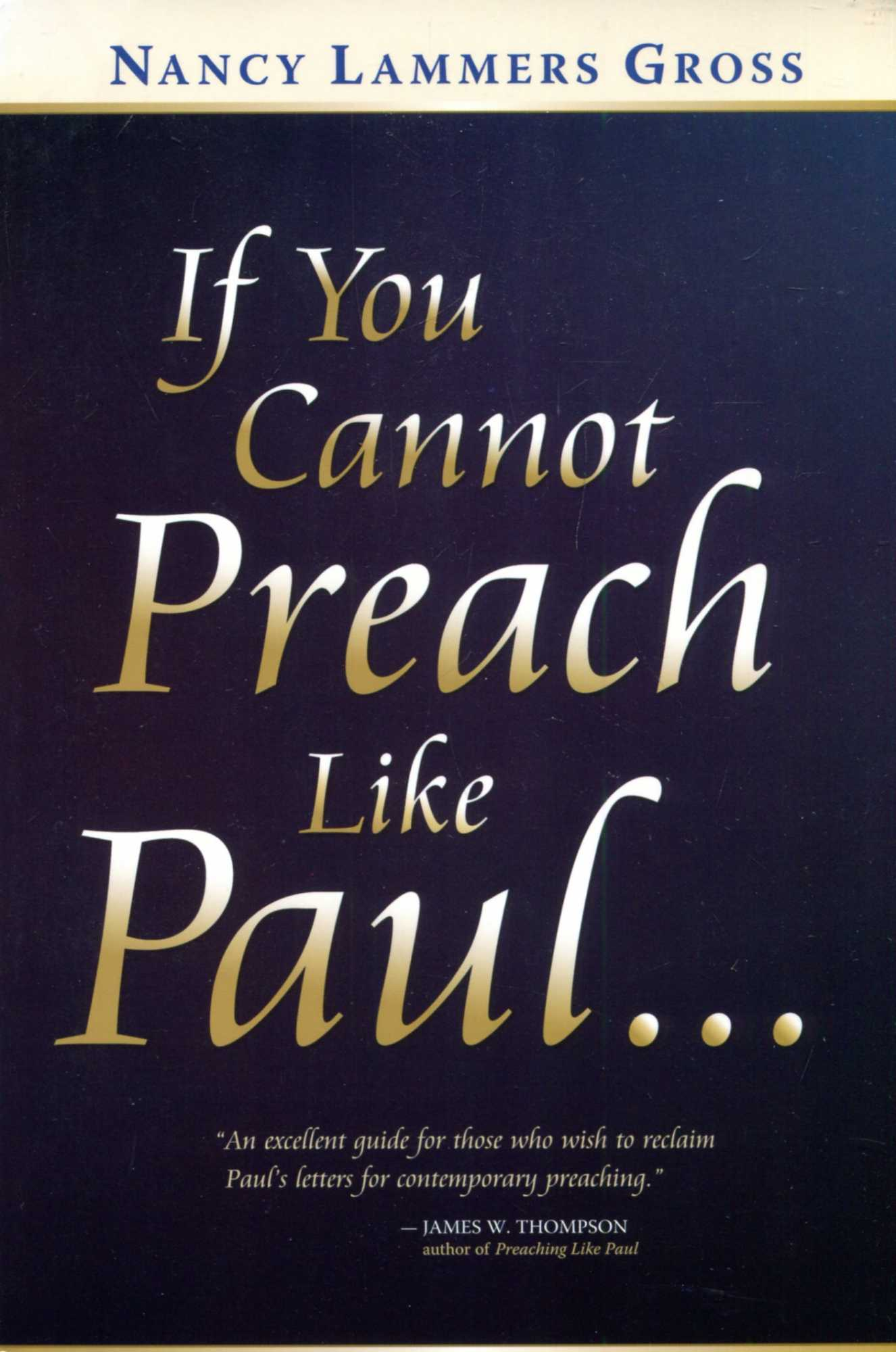 Image for If You Cannot Preach Like Paul.....