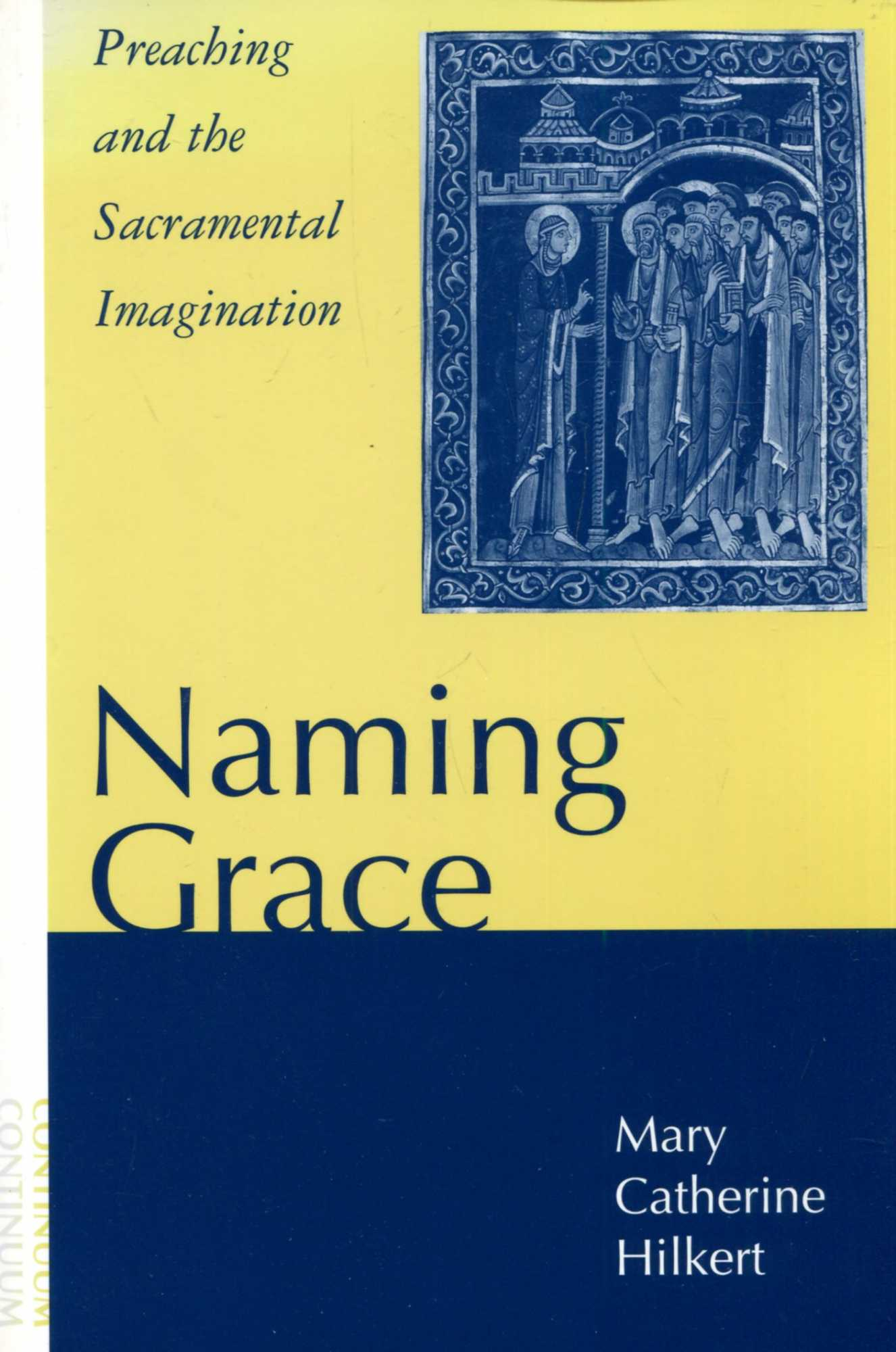 Image for Naming Grace : Preaching and the Sacramental Imagination