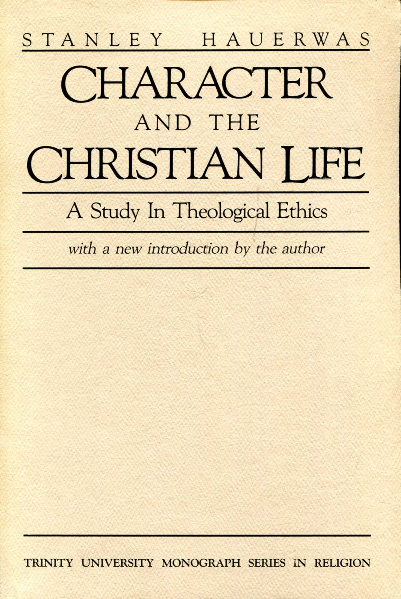 Image for Character and the Christian life : A study in theological ethics