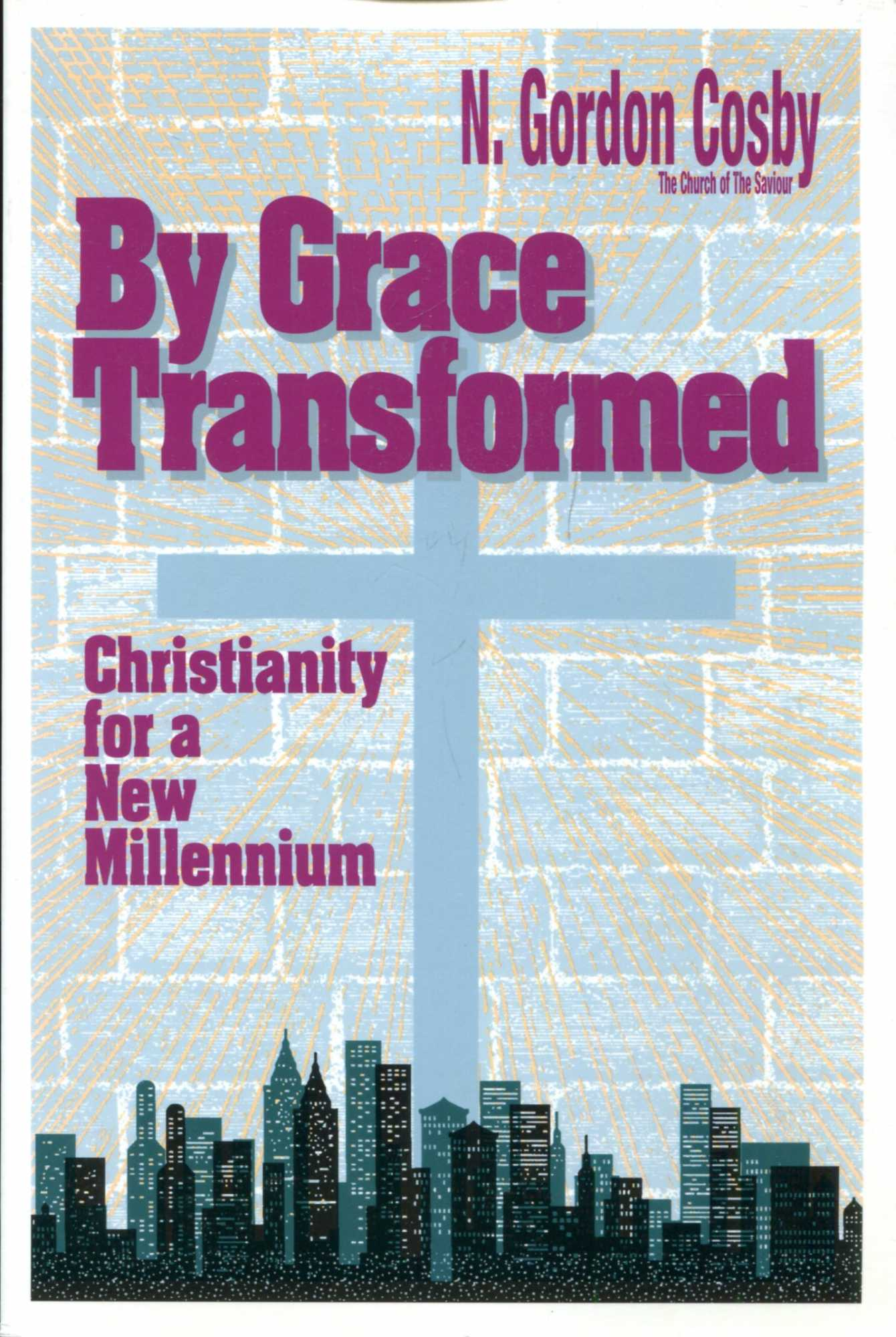 Image for By Grace Transformed: Christianity for a New Millennium