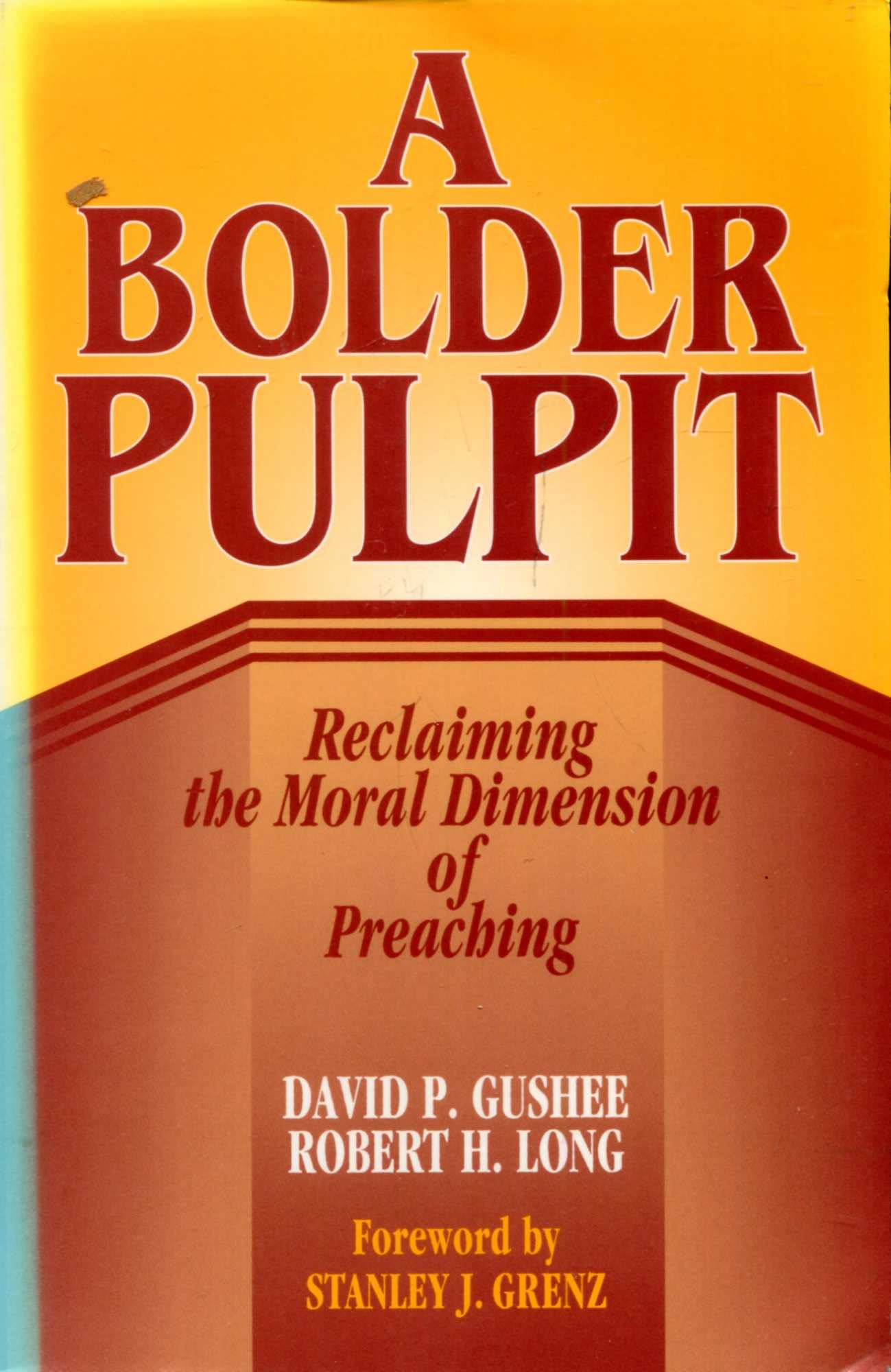 Image for A Bolder Pulpit: Reclaiming the Moral Dimension of Preaching