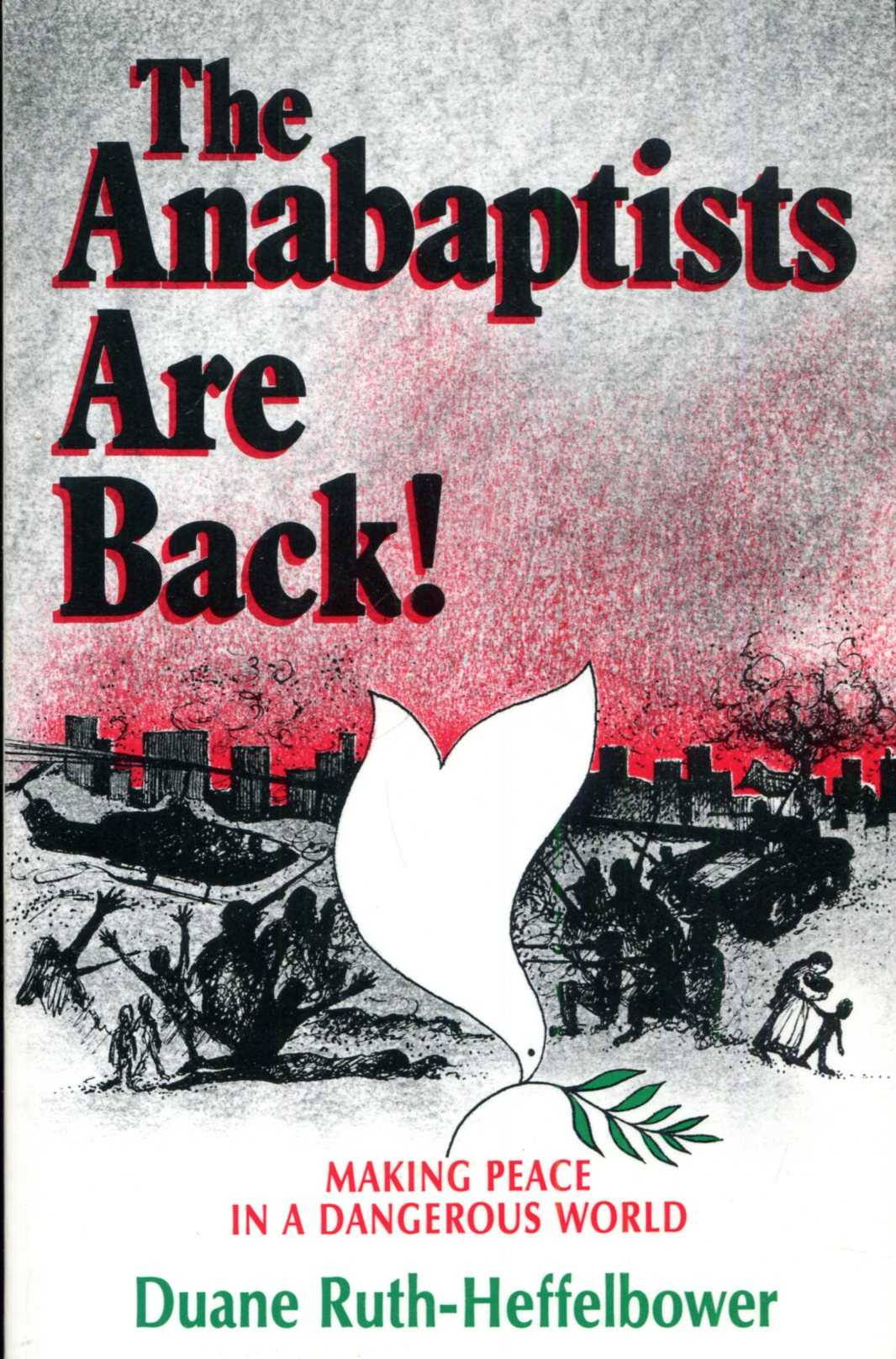 Image for The Anabaptists are Back : Making Peace in a Dangerous World