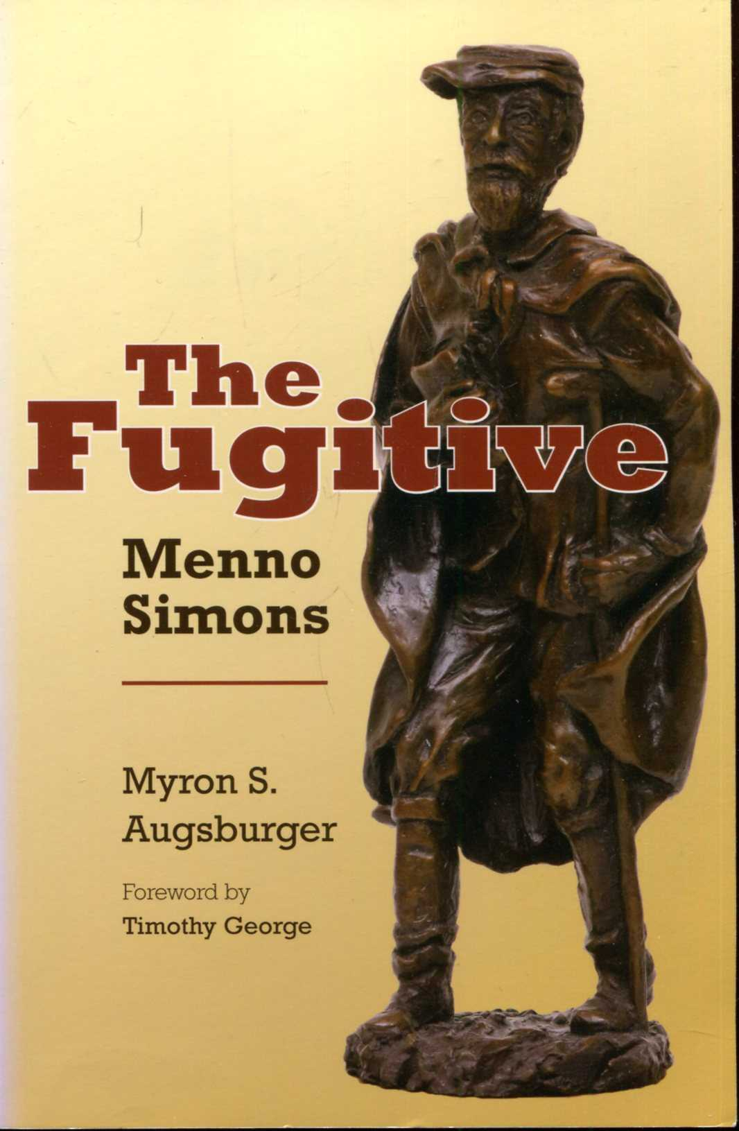 Image for The Fugitive: Menno Simons, Spiritual Leader in the Free Church Movement