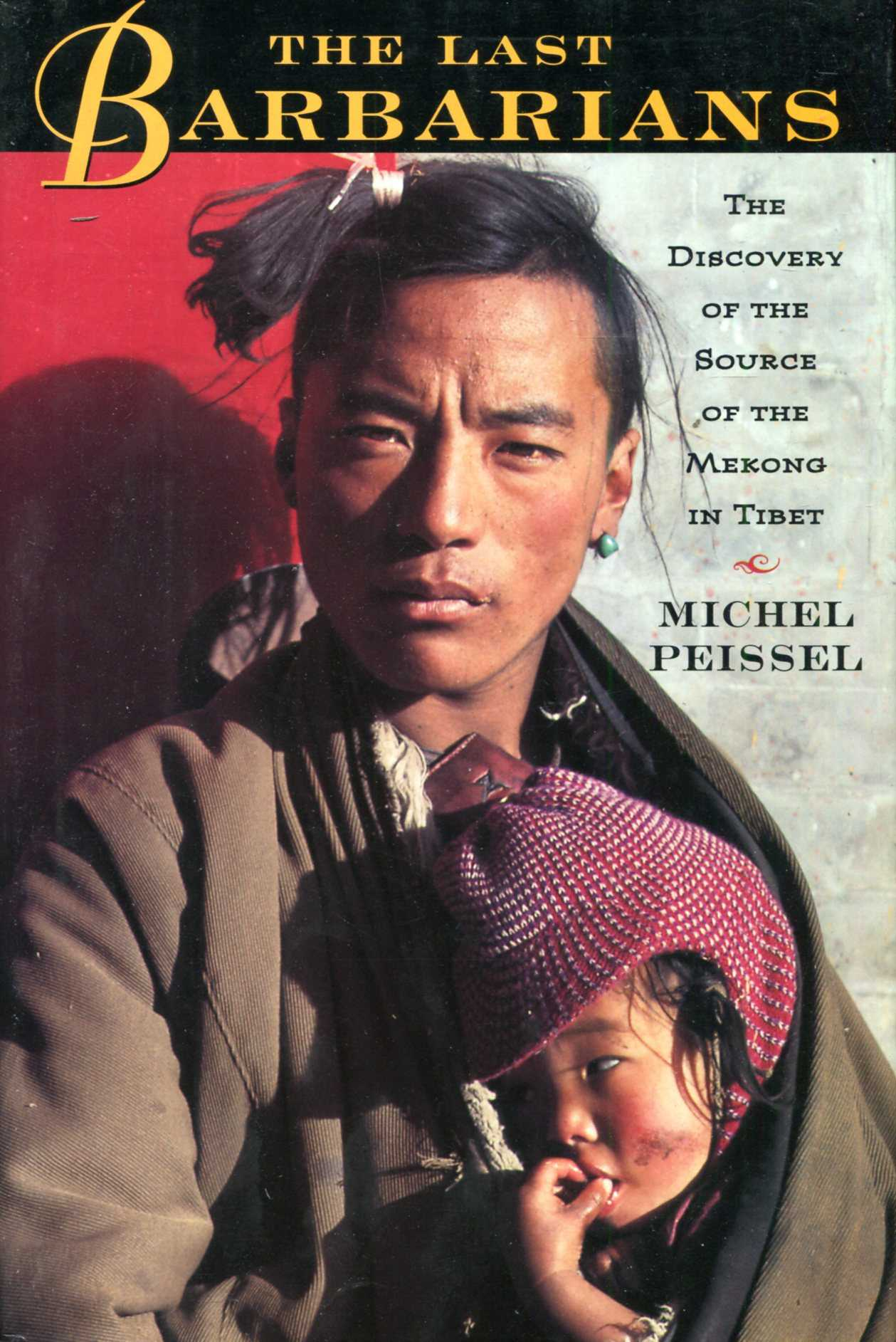 Image for The Last Barbarians: The Discovery of the Source of the Mekong in Tibet